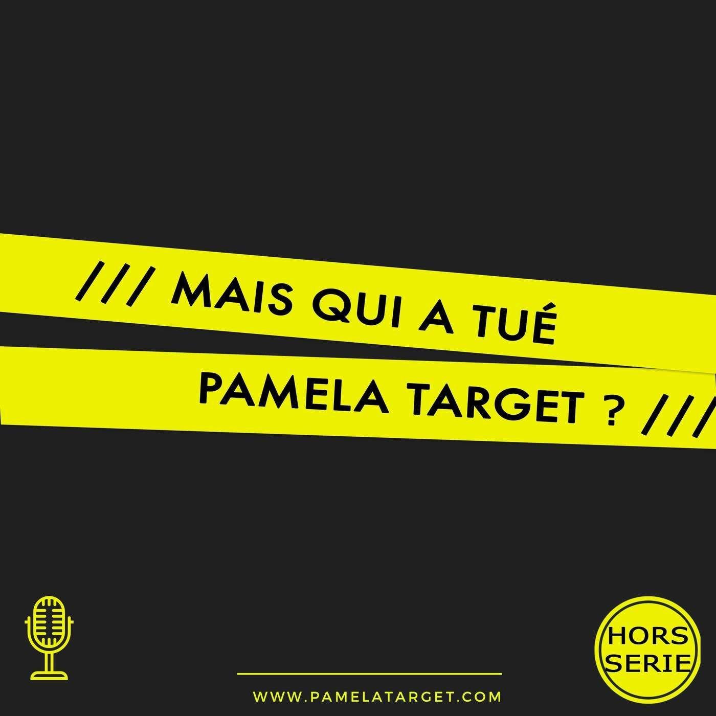 Hors SERIE Mais qui a tué Pamela Target ?