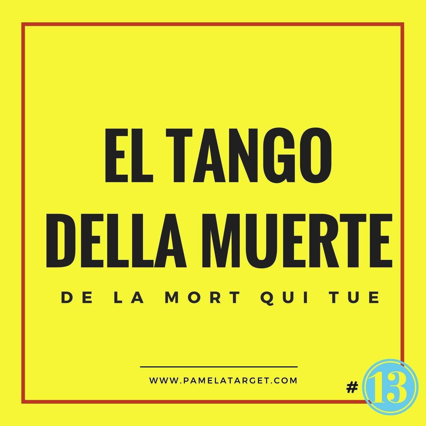 PTS01E13 El Tango Della Muerte de la mort qui tue