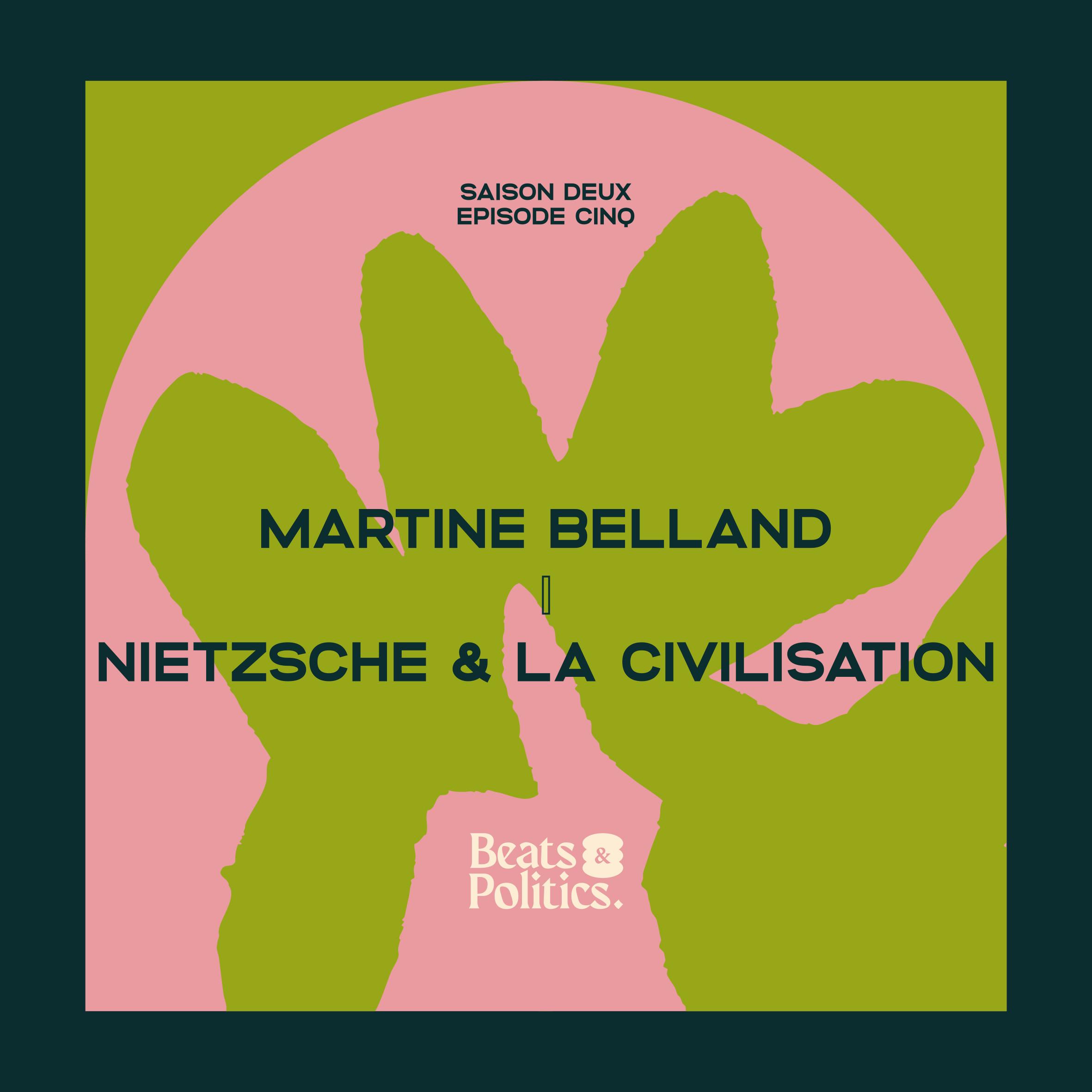 Martine Béland : Nietzsche et la civilisation