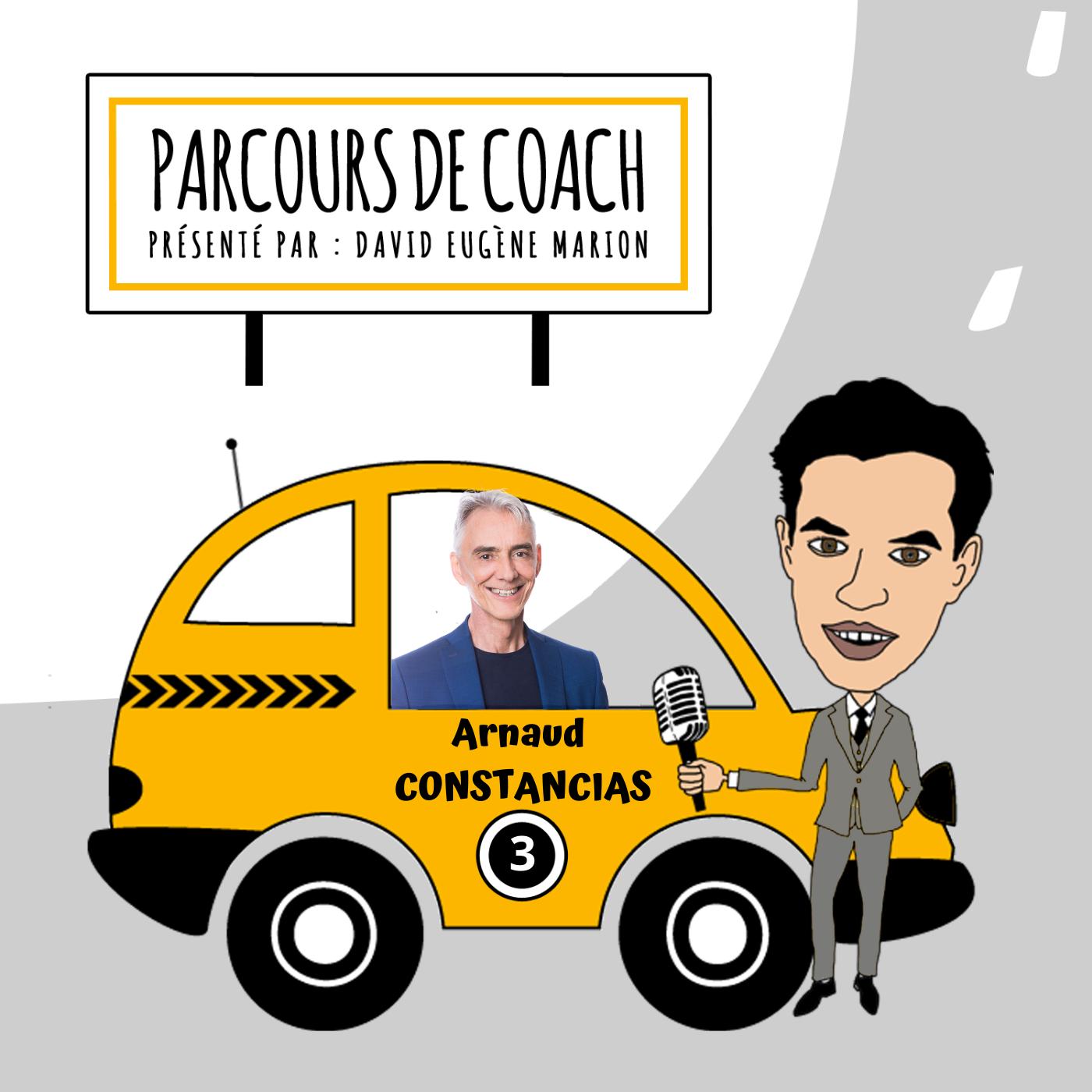Parcours de Coach® n°3 : Arnaud CONSTANCIAS