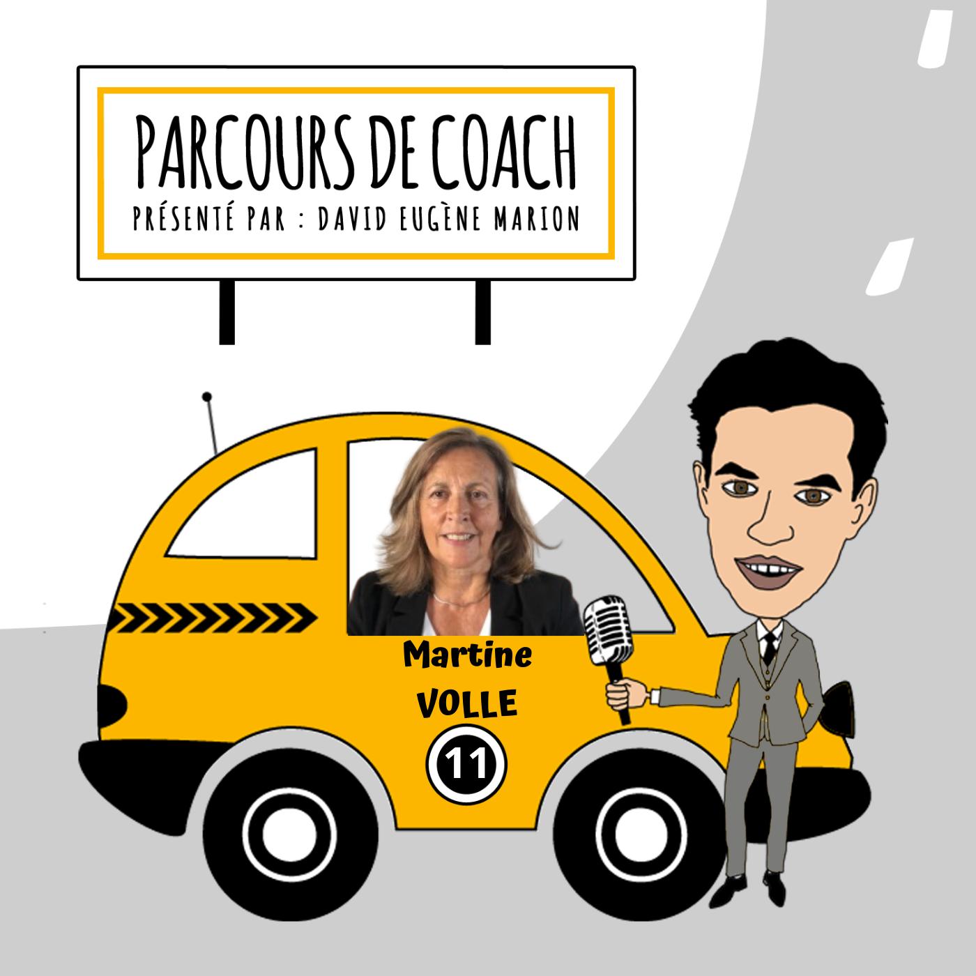 Parcours de Coach® N°11 : Martine VOLLE