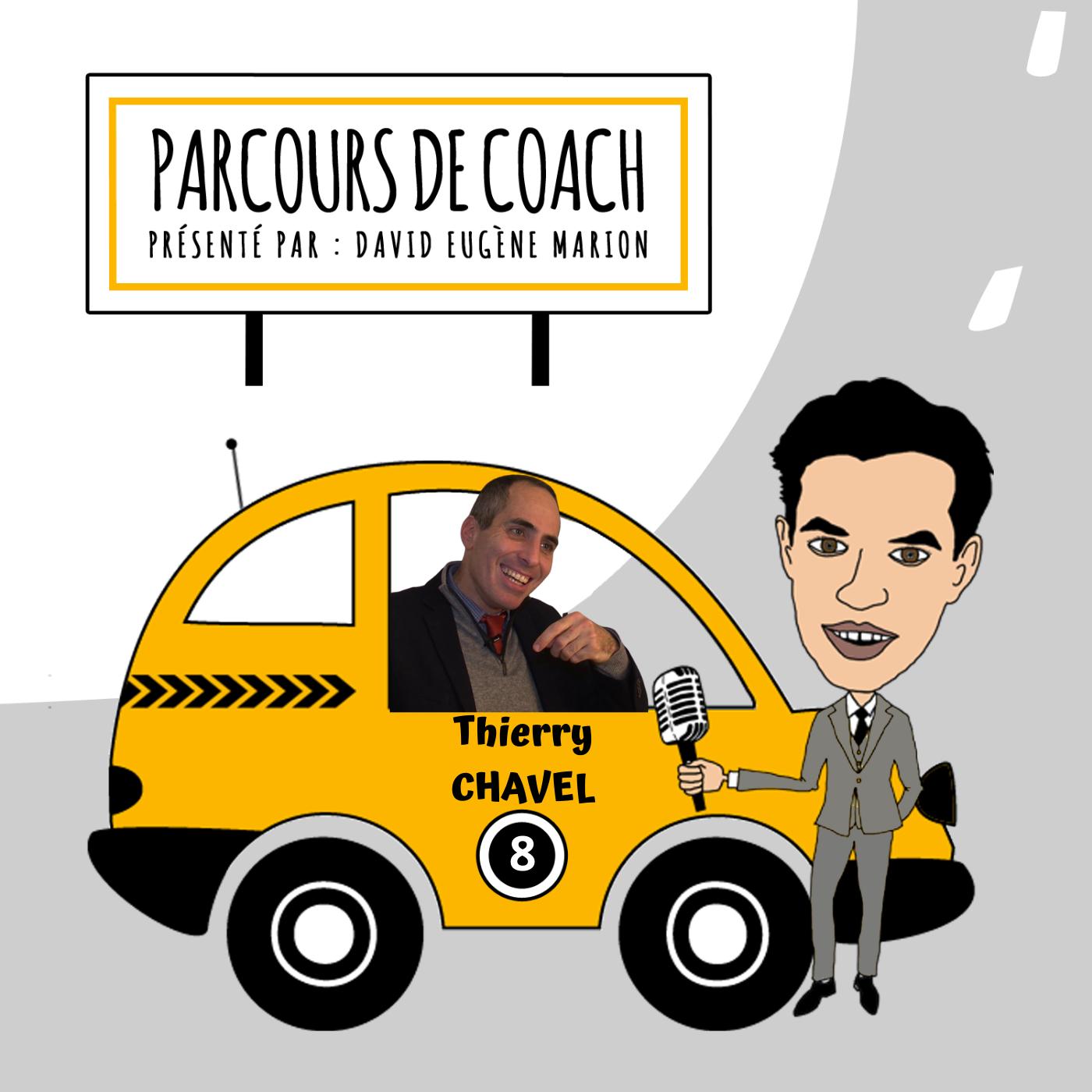 Parcours de Coach® n°8 : Thierry CHAVEL