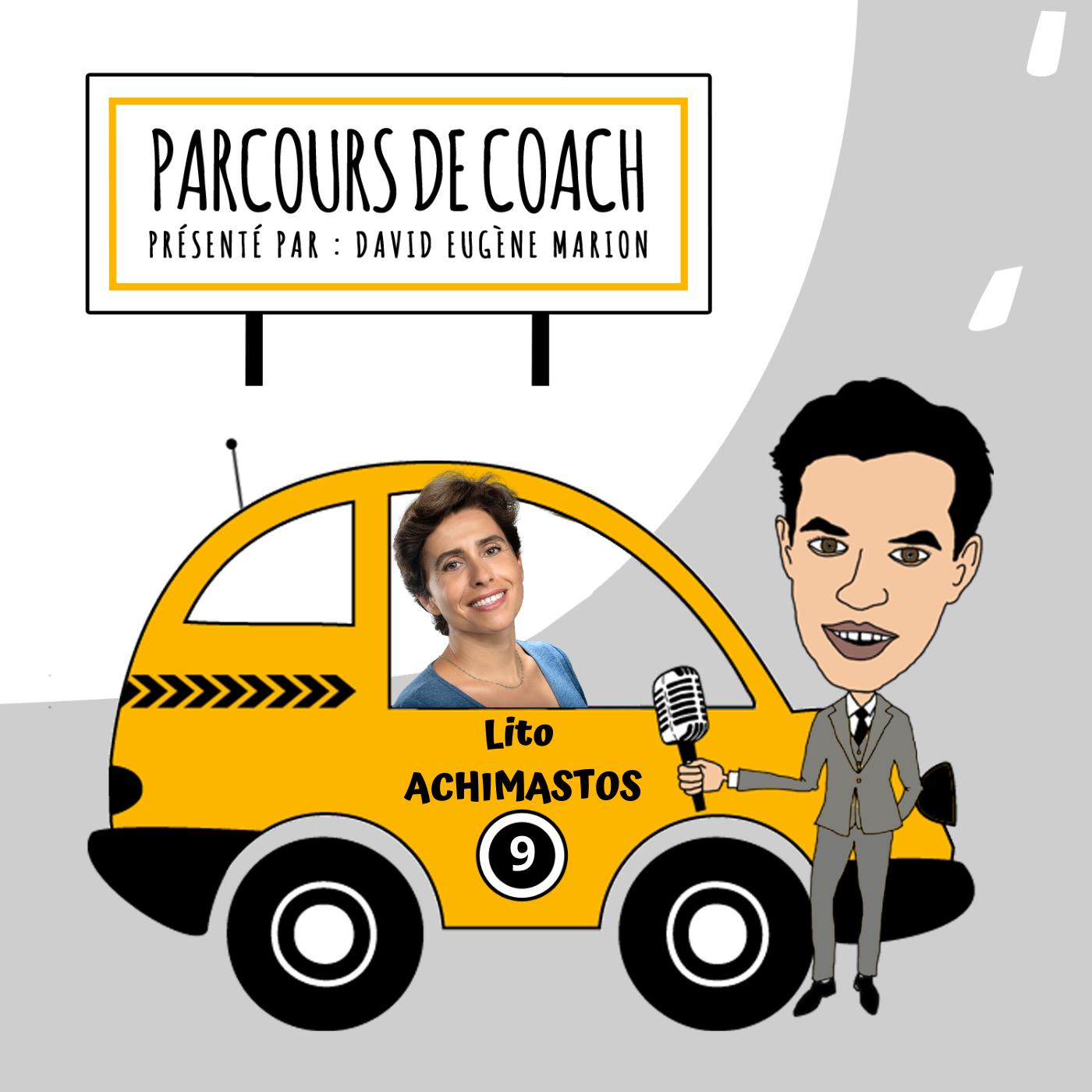 Parcours de Coach® n°9 : Lito ACHIMASTOS