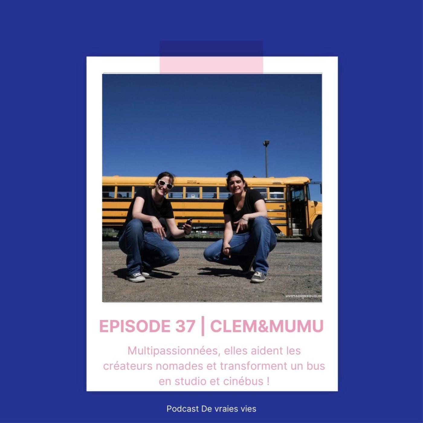 Clem&Mumu | Multipassionnées, elles aident les créateurs nomades et transforment un bus en studio et cinébus !