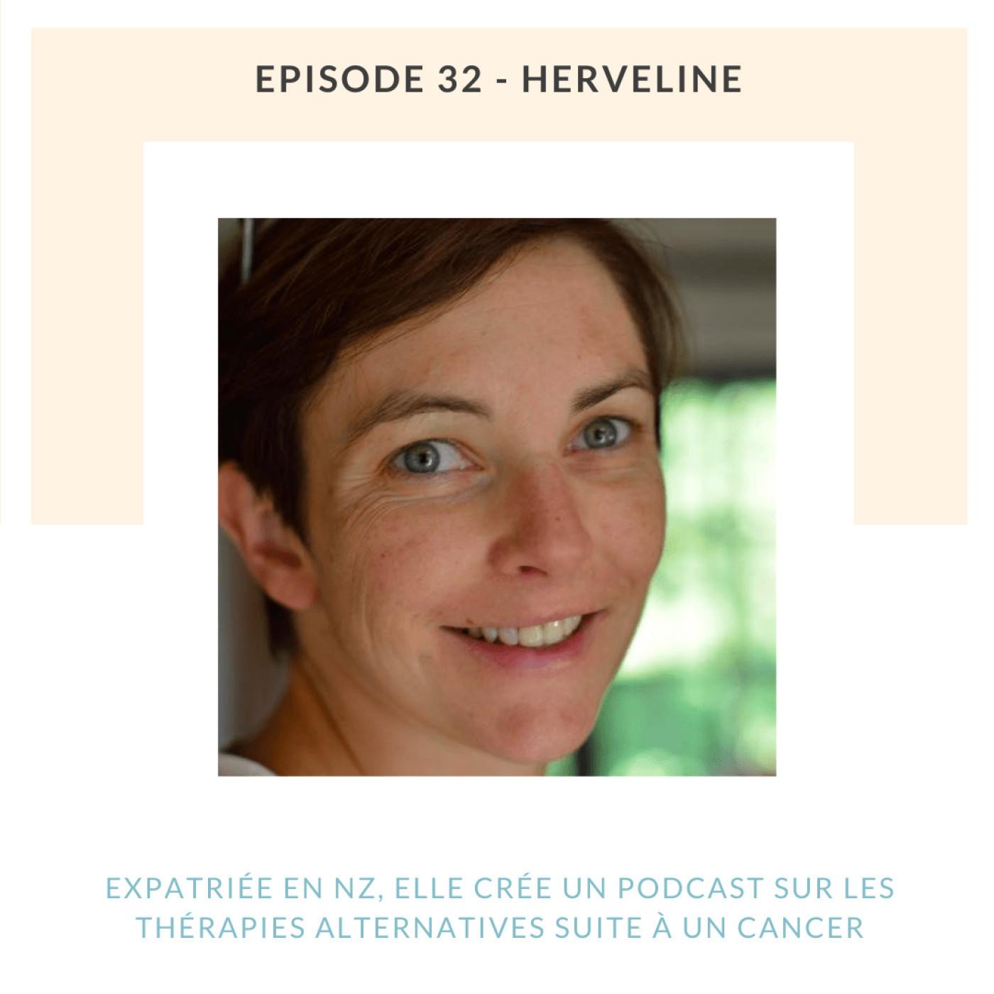 Herveline | Expatriée en NZ, elle crée un podcast sur les thérapies alternatives suite à un cancer du sein