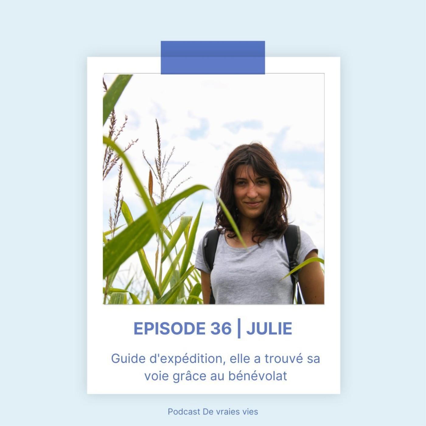 Julie | Guide d'expédition, elle a trouvé sa voie grâce au bénévolat !