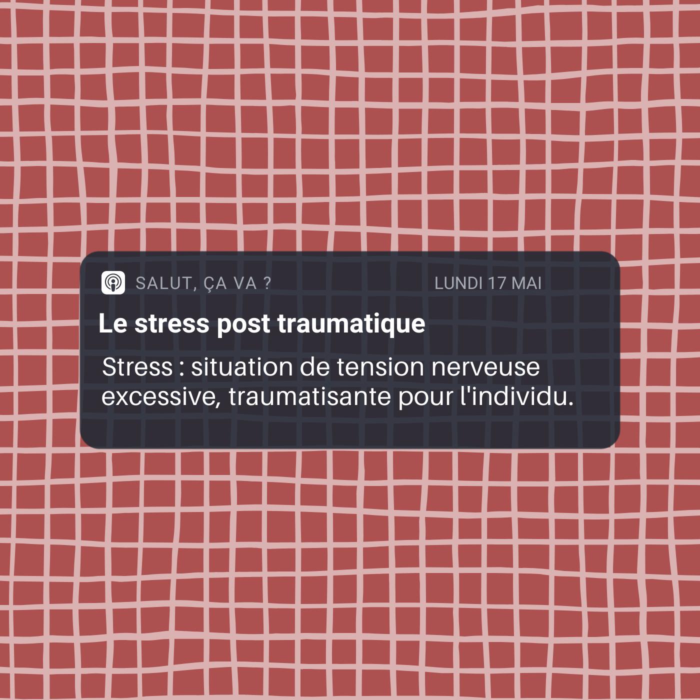 Le stress post traumatique