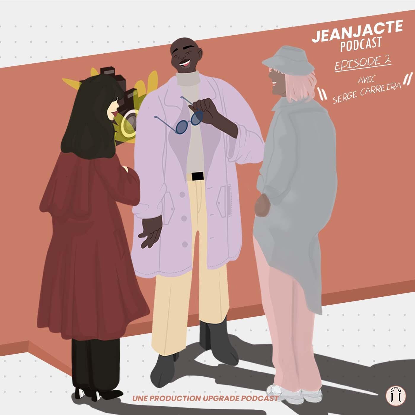 Episode 1 : Jean Jacte Podcast avec Serge Carreira (Responsable Marque Emergentes FHCM)
