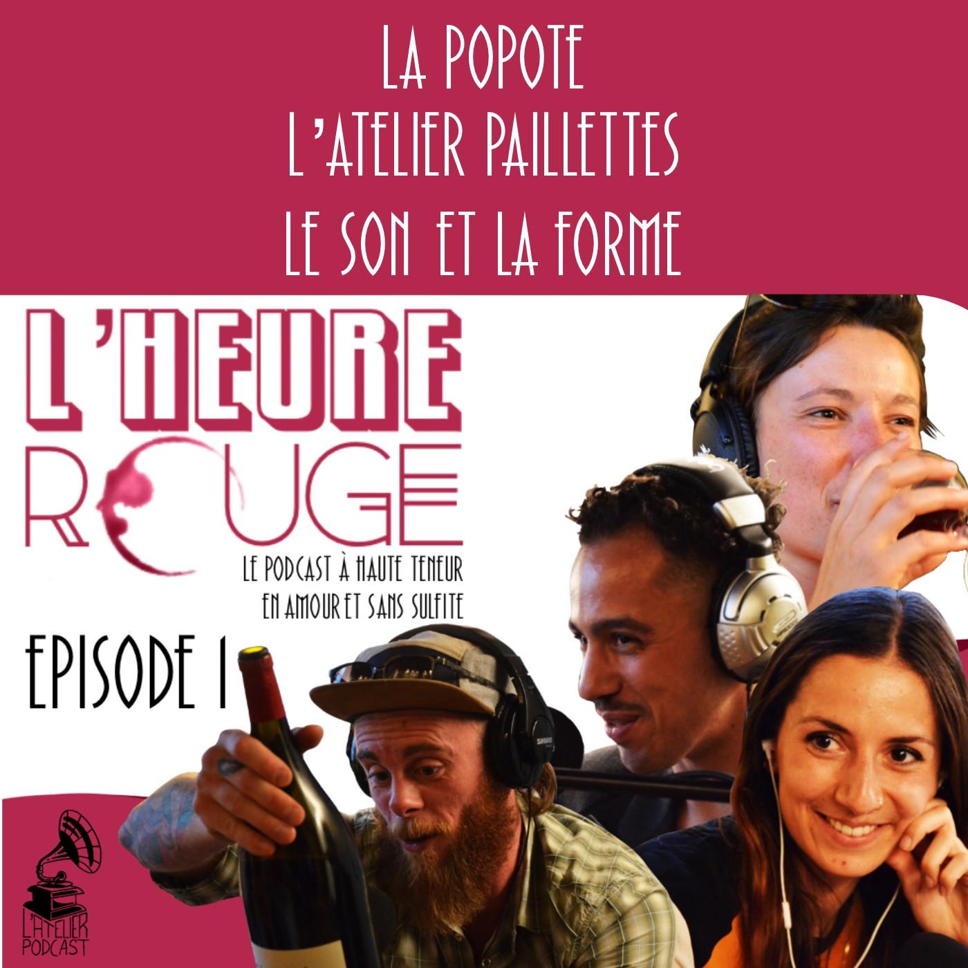 Episode 1 - L'Atelier Paillettes, La Popote, et Le Son et La Forme