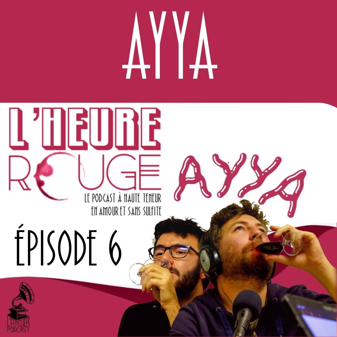 Episode 6 - AYYA