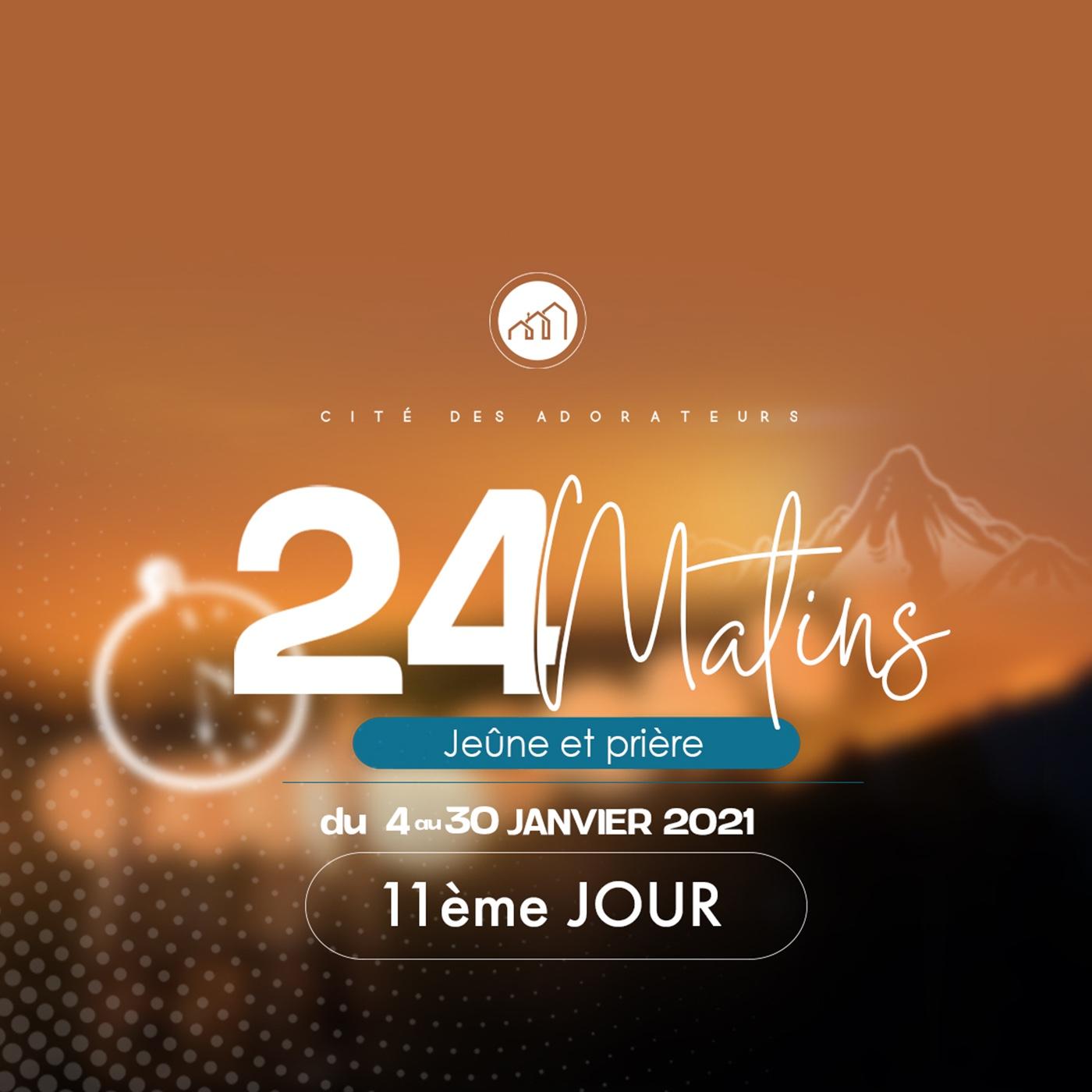 24 MATINS 11ème JOUR