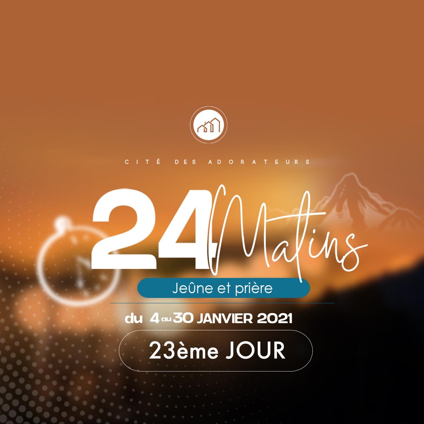 24 MATINS 23ème JOUR