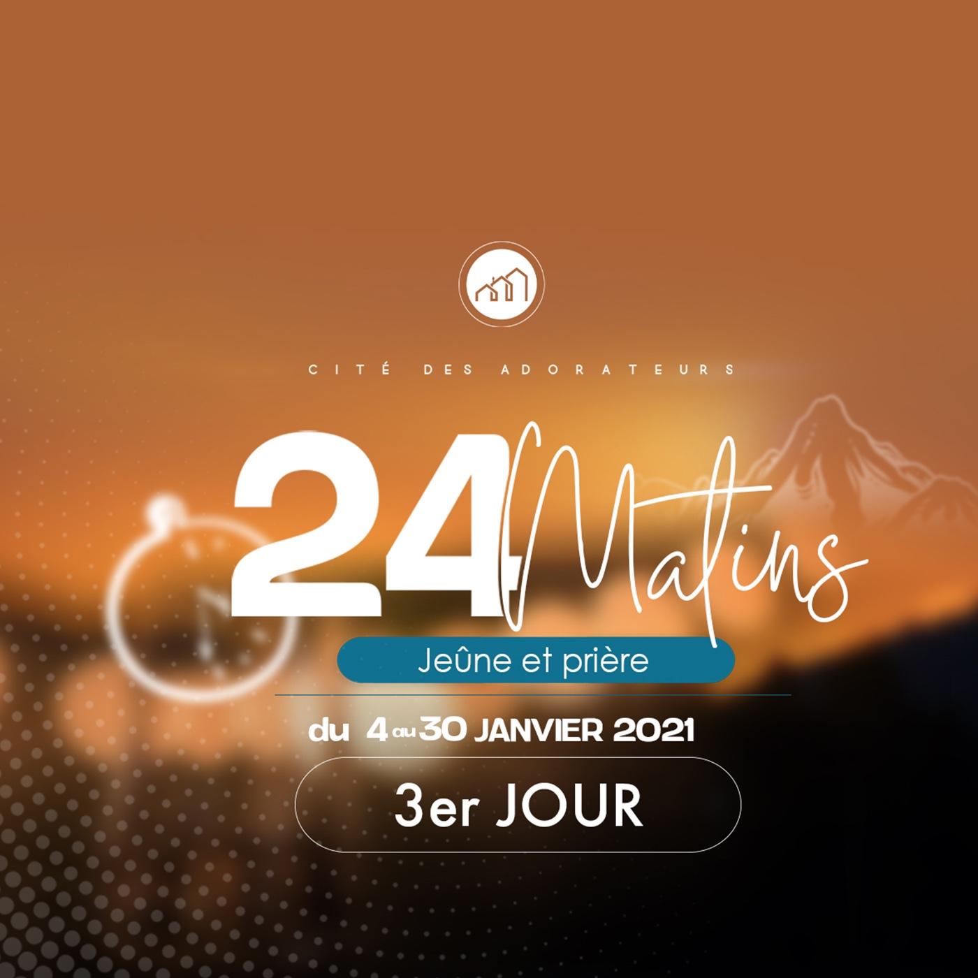 24 MATINS 3ème JOUR