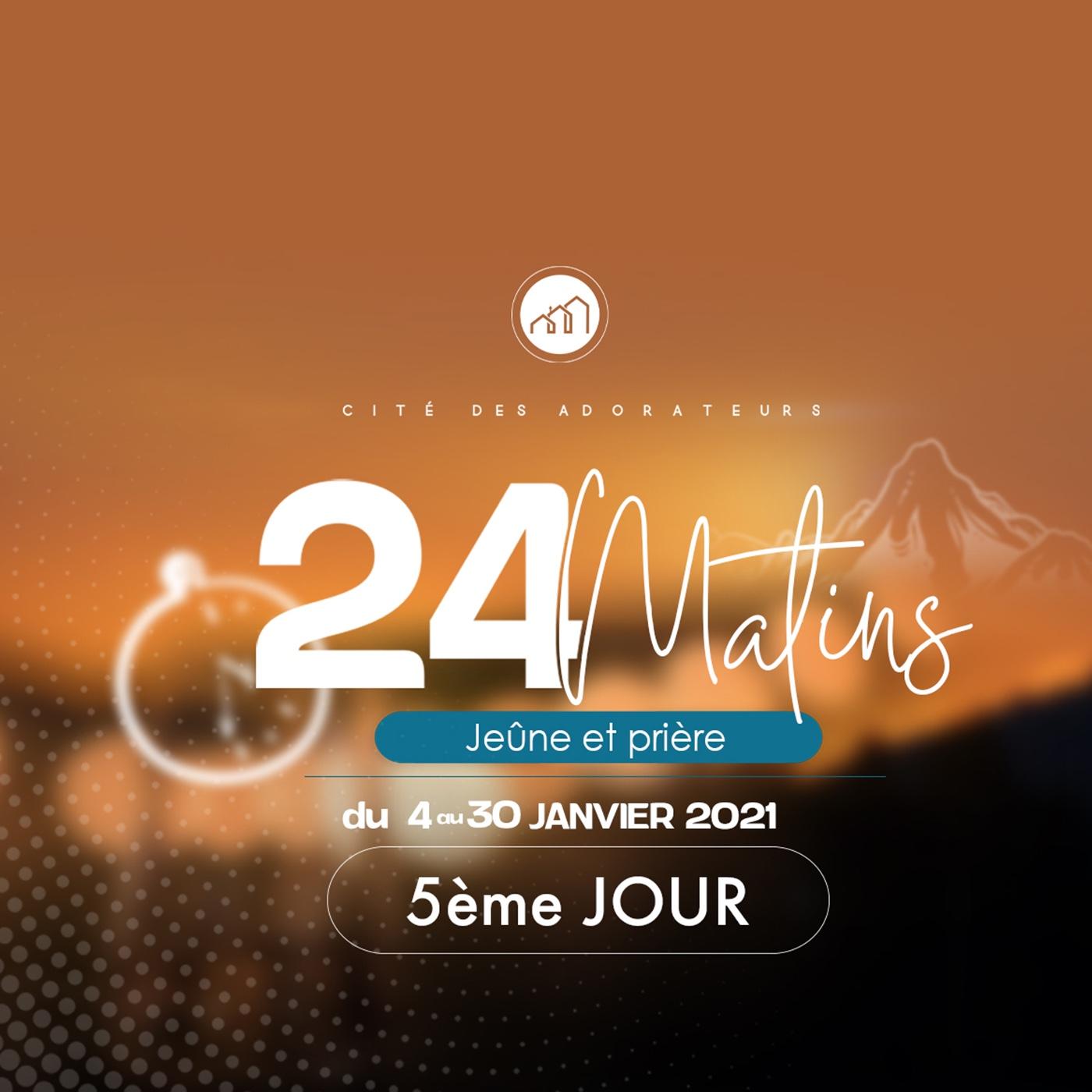 24 MATINS 5ème JOUR