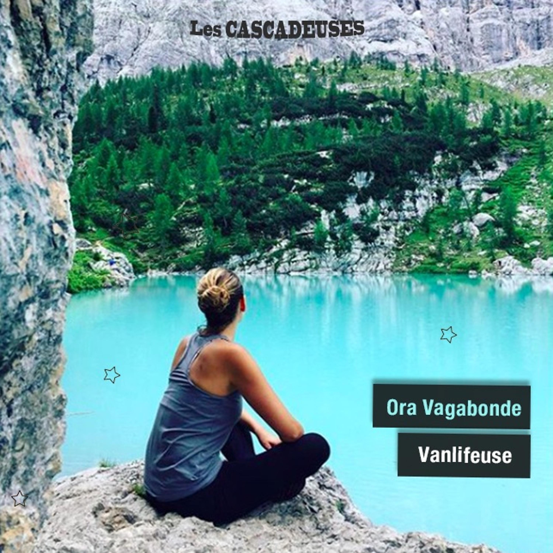 2/2 - Ora Vagabonde - Vivre en pleine conscience pour être libre et réellement soi-même