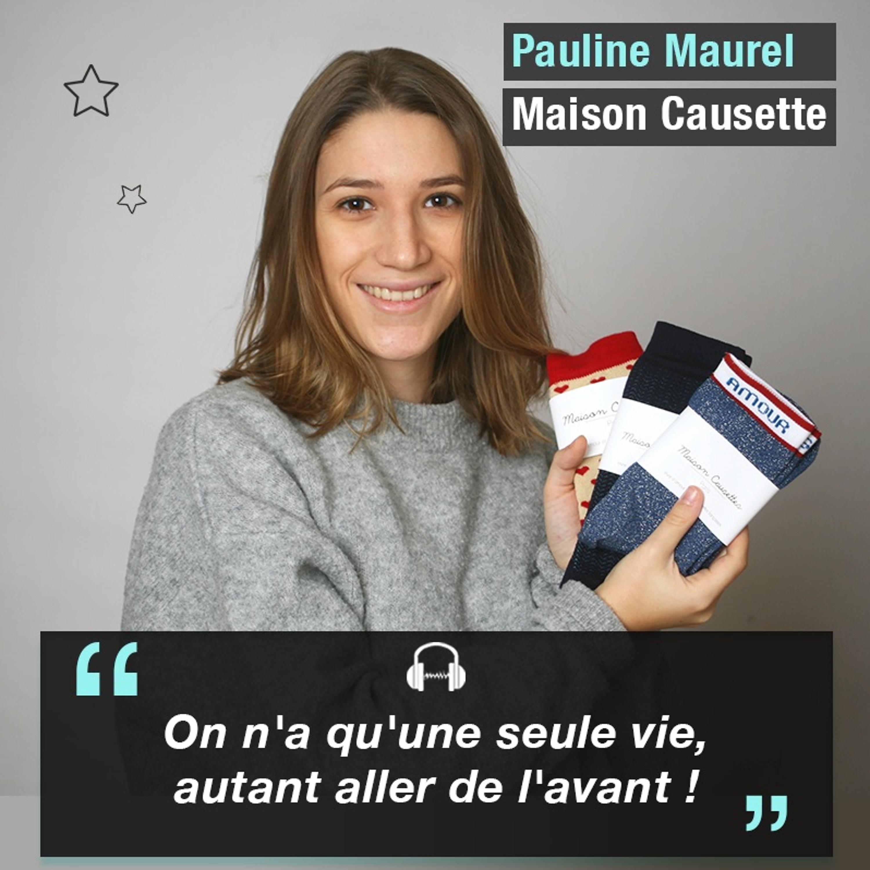 Pauline Maurel - Fondatrice de Maison Causettes