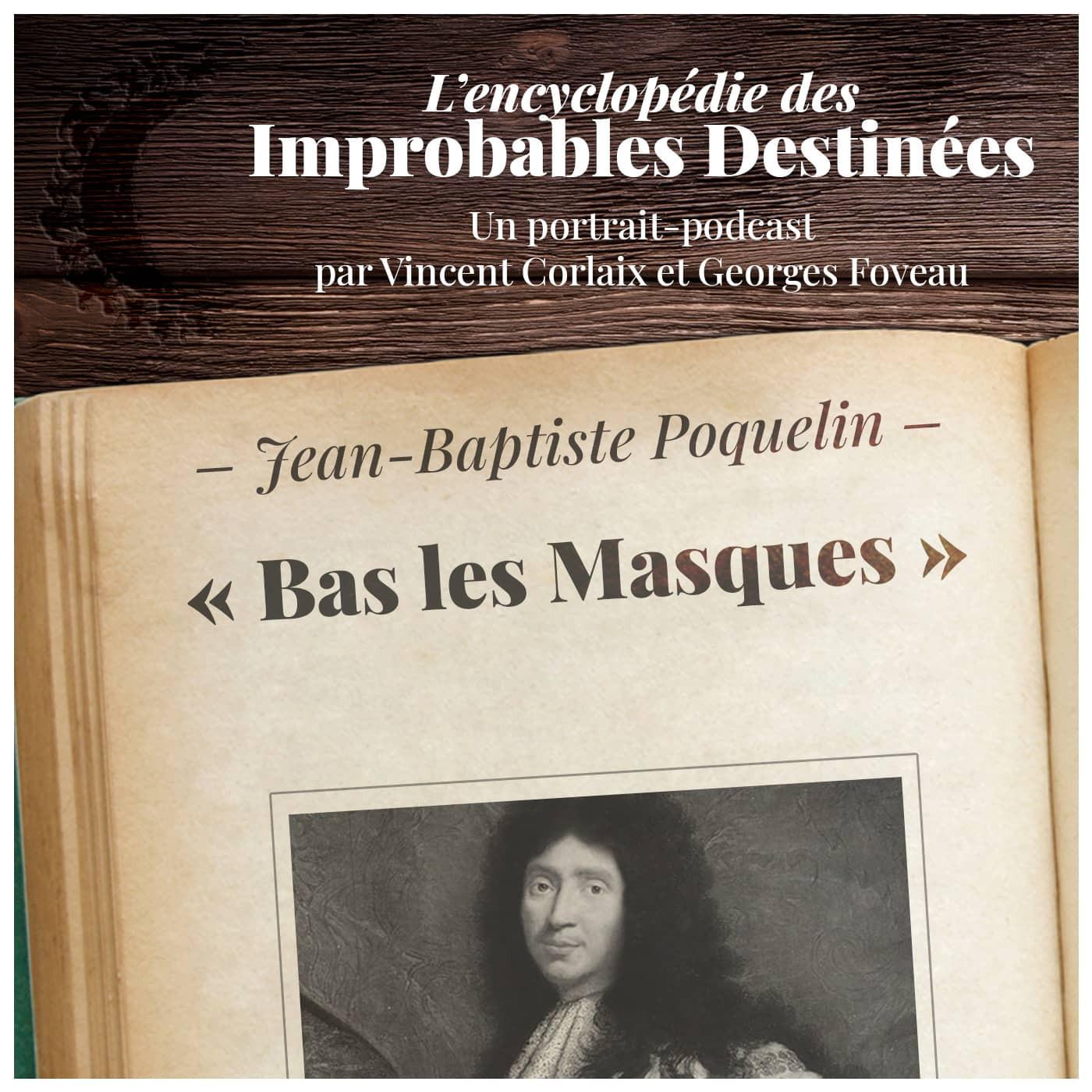 Jean-Baptiste Poquelin – Bas les masques