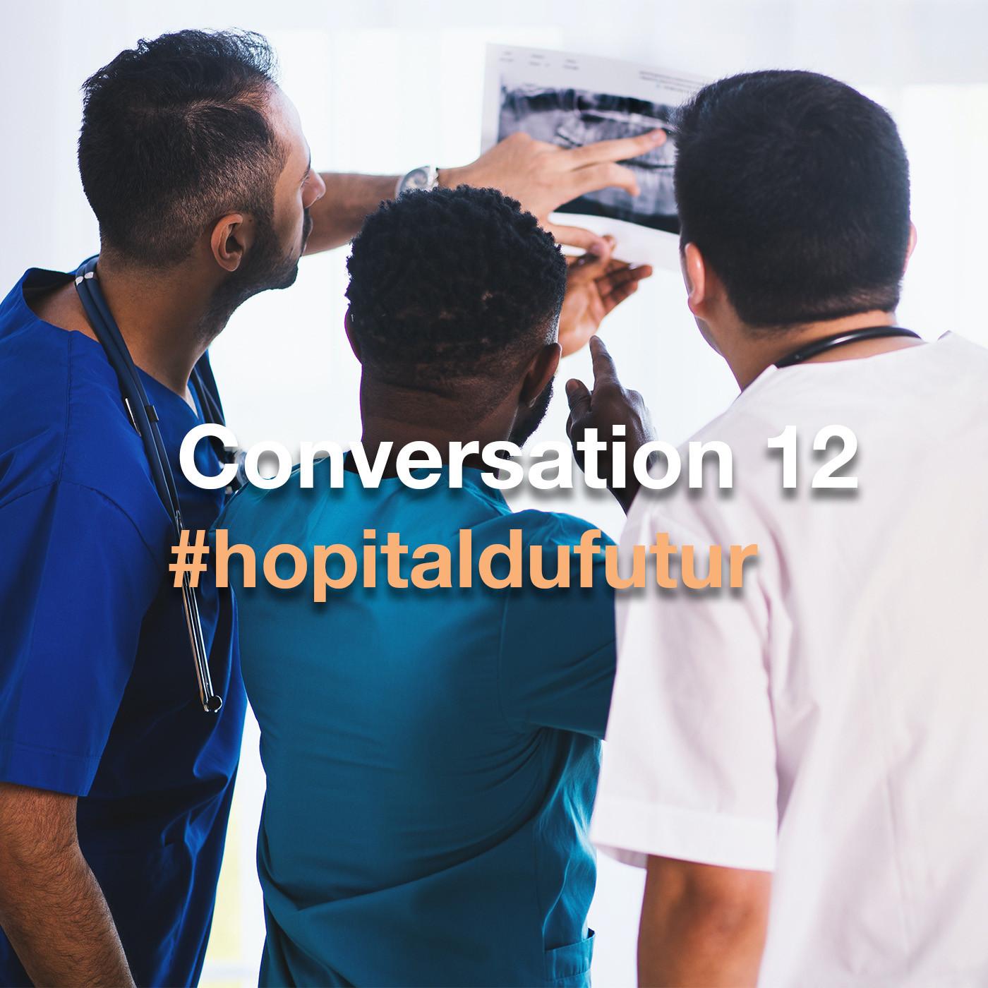 Conversation 12 - Hôpital public, hôpital citoyen