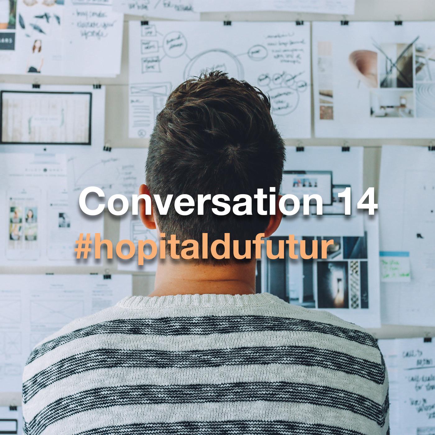 Conversation 14 - L'hôpital désirable ? Soignants et Qualités de Vie au Travail