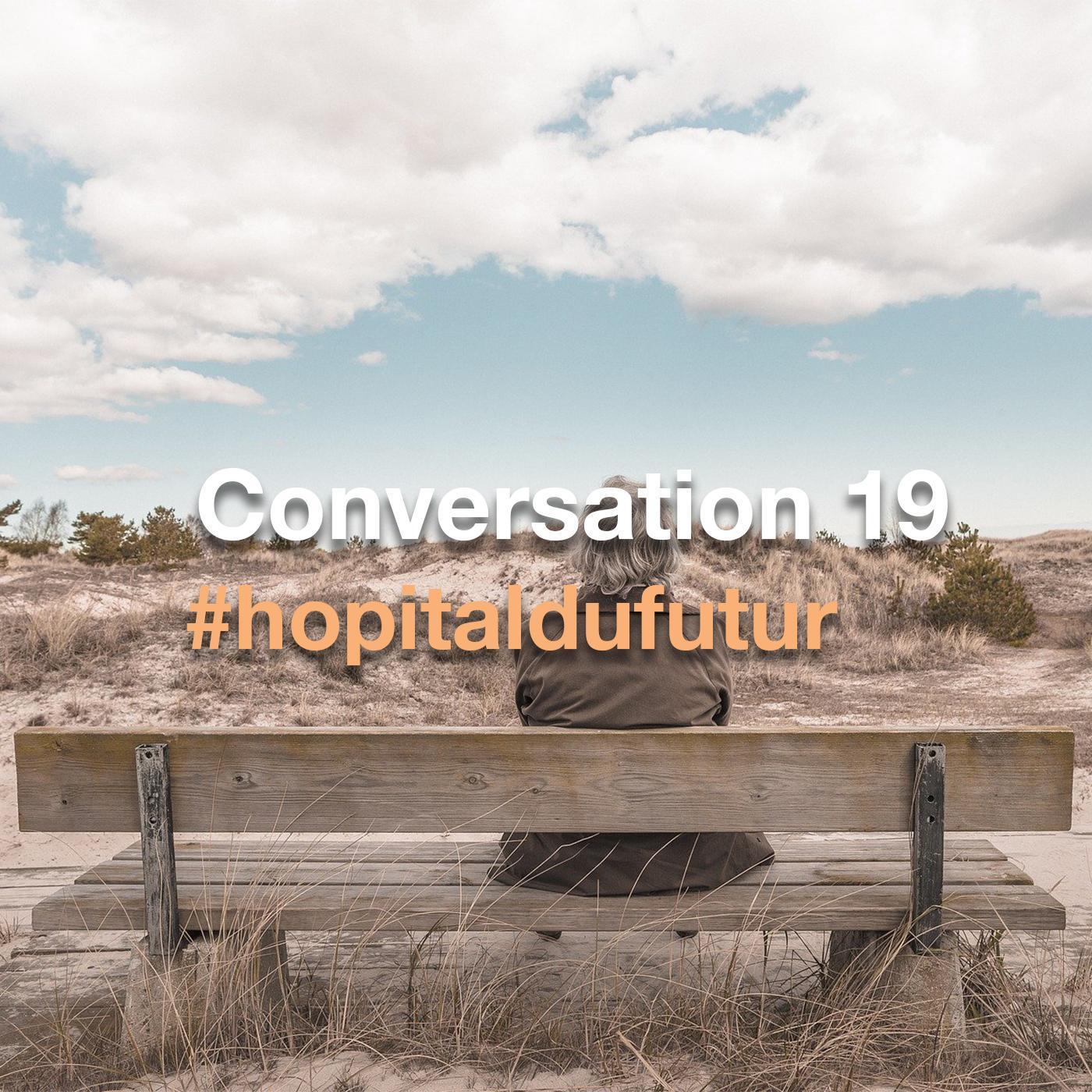 Conversation 19 - Les espaces de la maladie d'Alzheimer