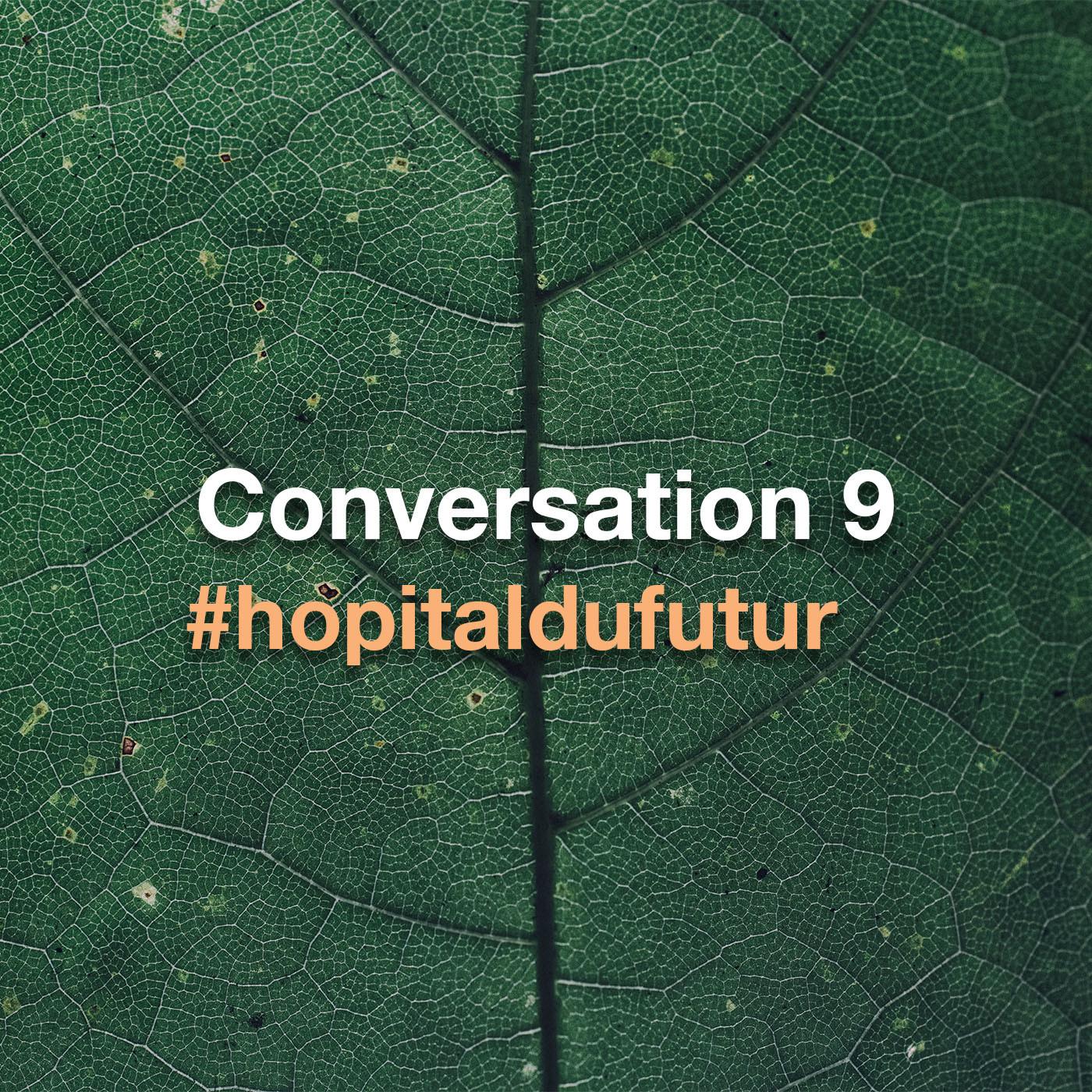 "Conversation 9 - ""L'Hôpital Bas Carbone ?"""