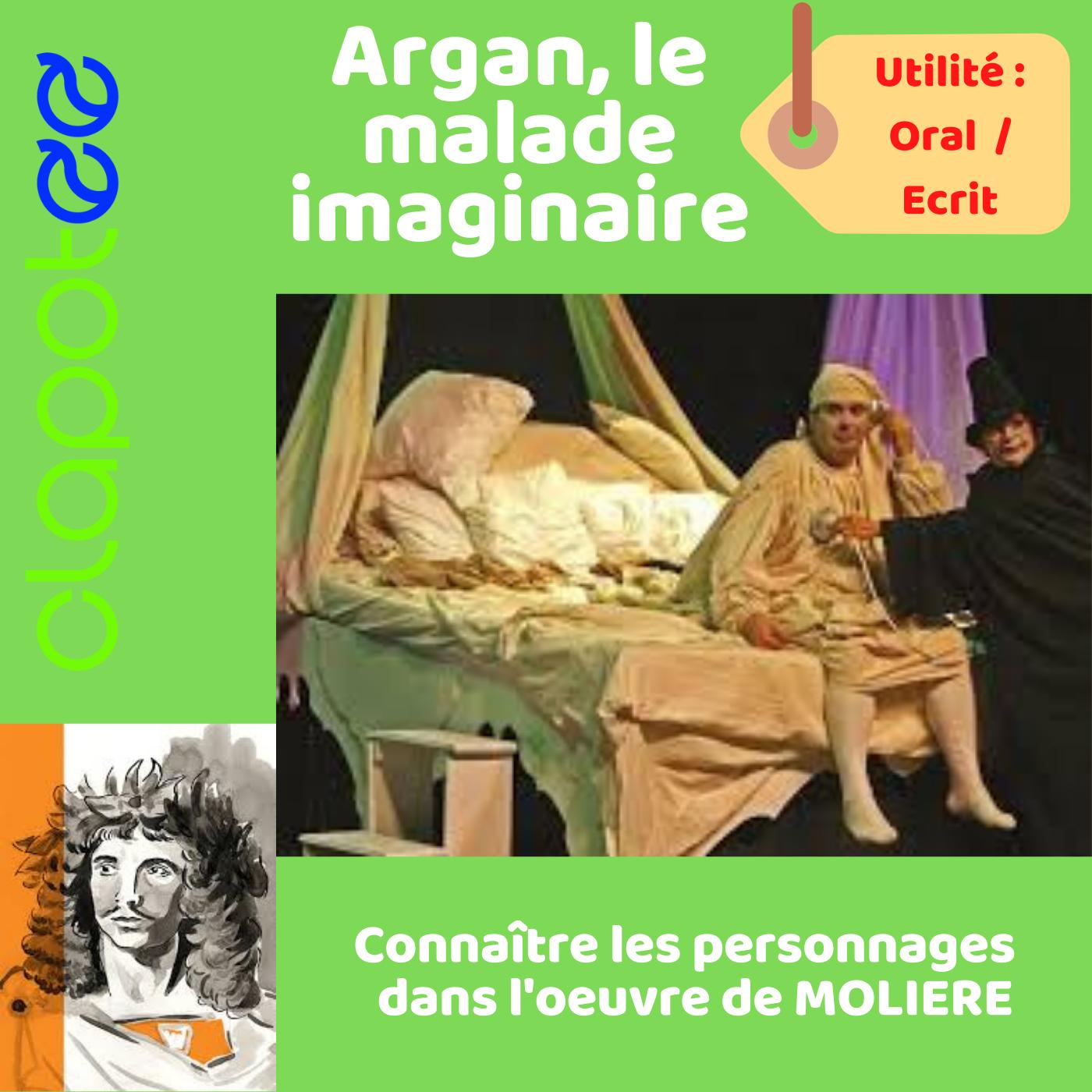 ARGAN, le Malade Imaginaire de MOLIERE.