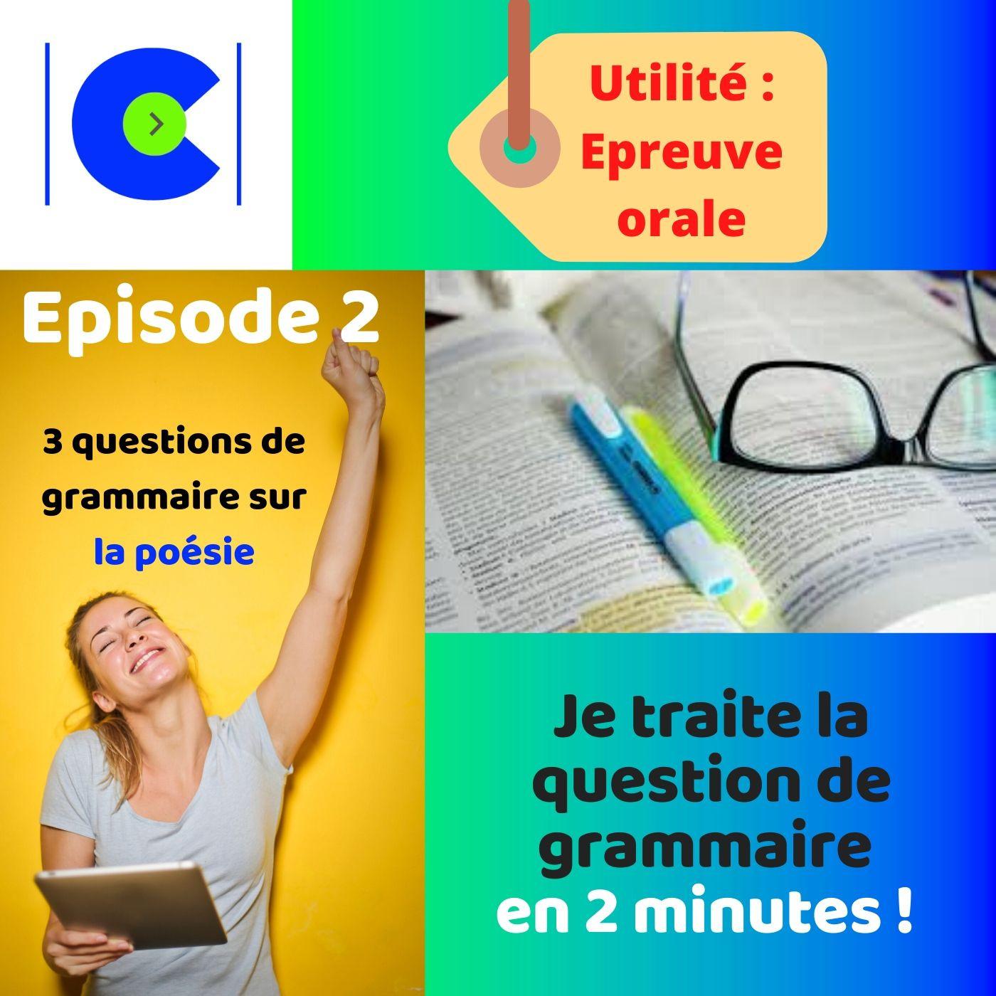 Comment répondre en 2 minutes à la question de grammaire ? Episode POESIE.