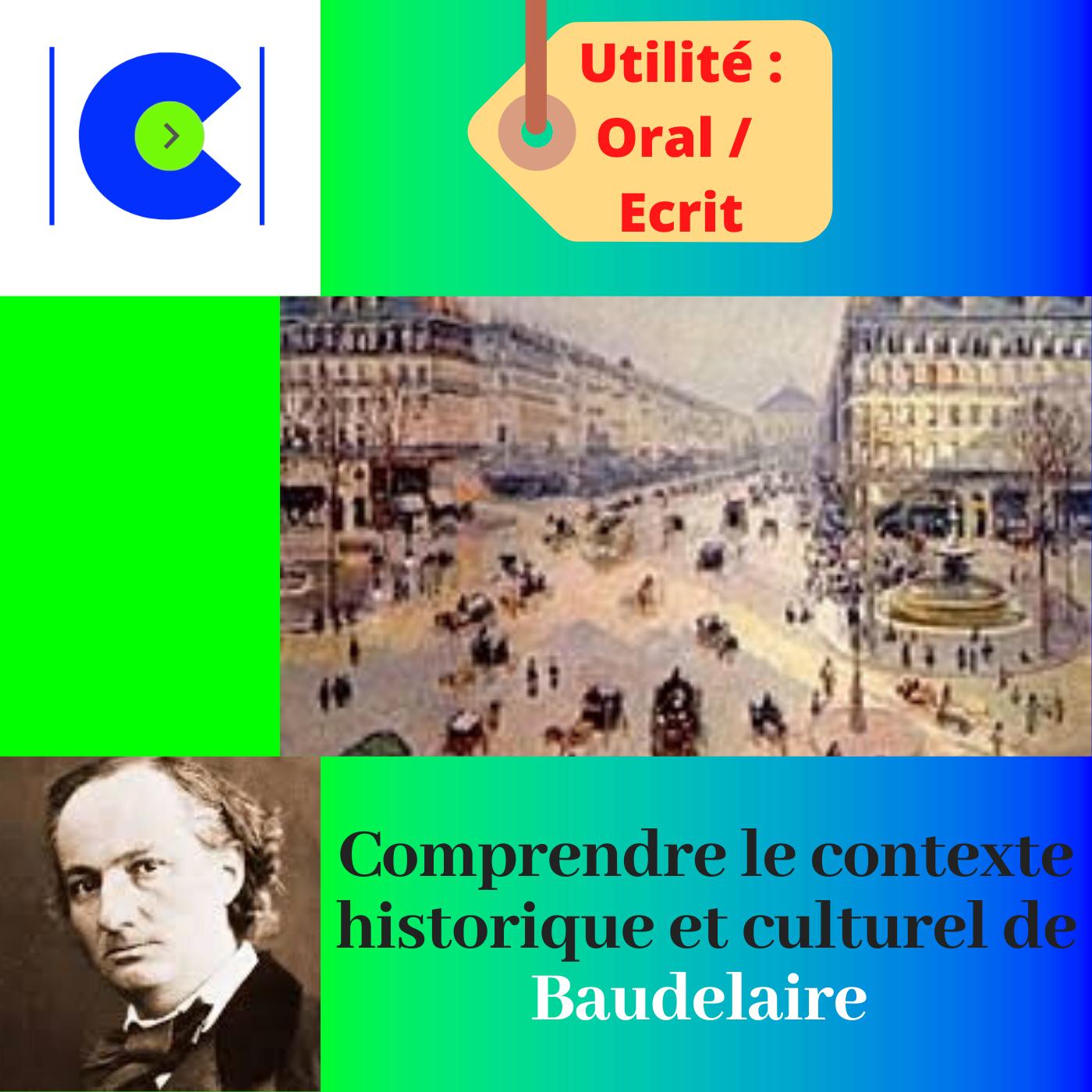 Comprendre le contexte historique et culturel de BAUDELAIRE.