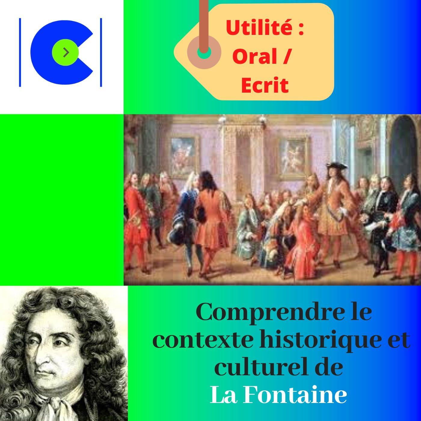 Comprendre le contexte historique et culturel de LA FONTAINE.