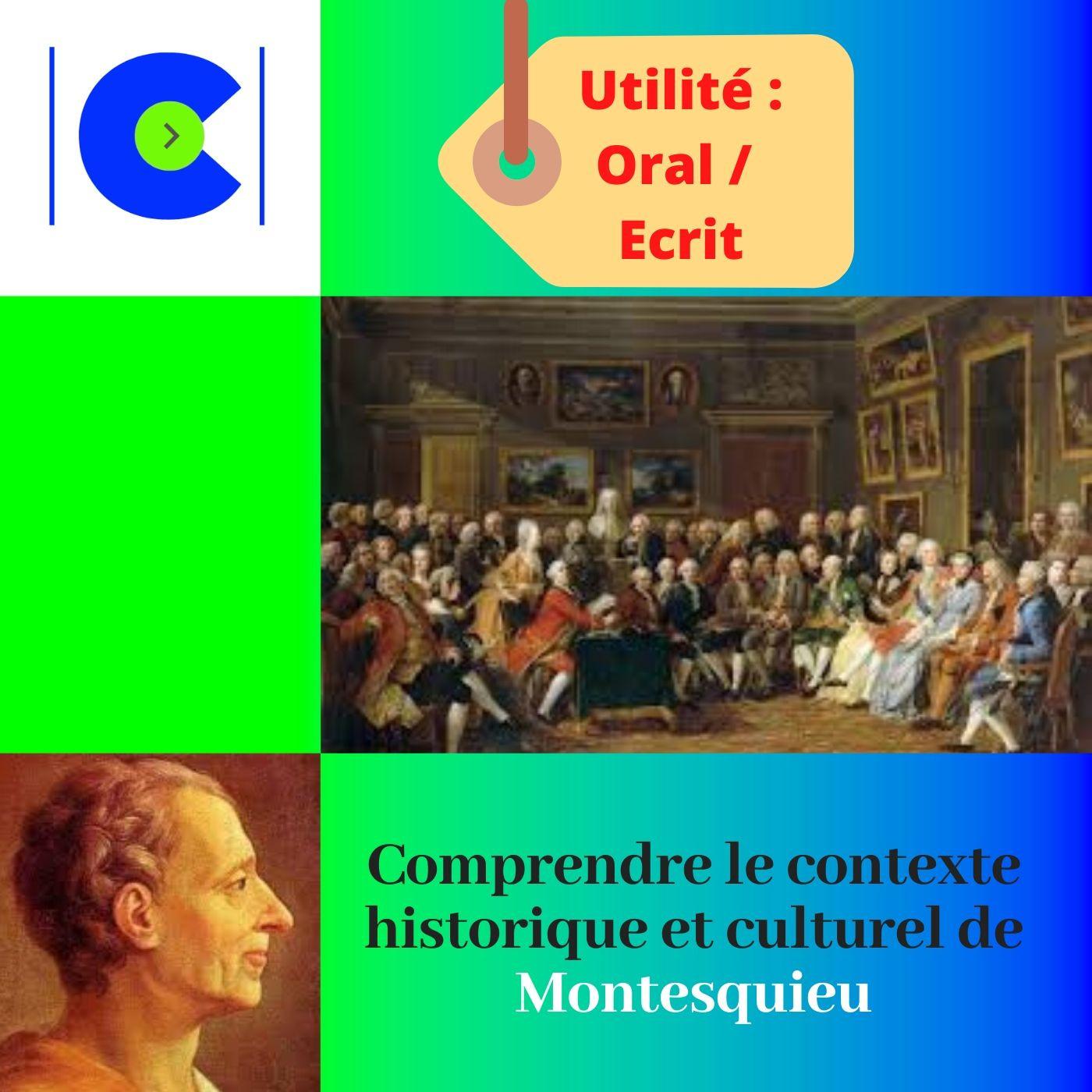 Comprendre le contexte historique et culturel de MONTESQUIEU.