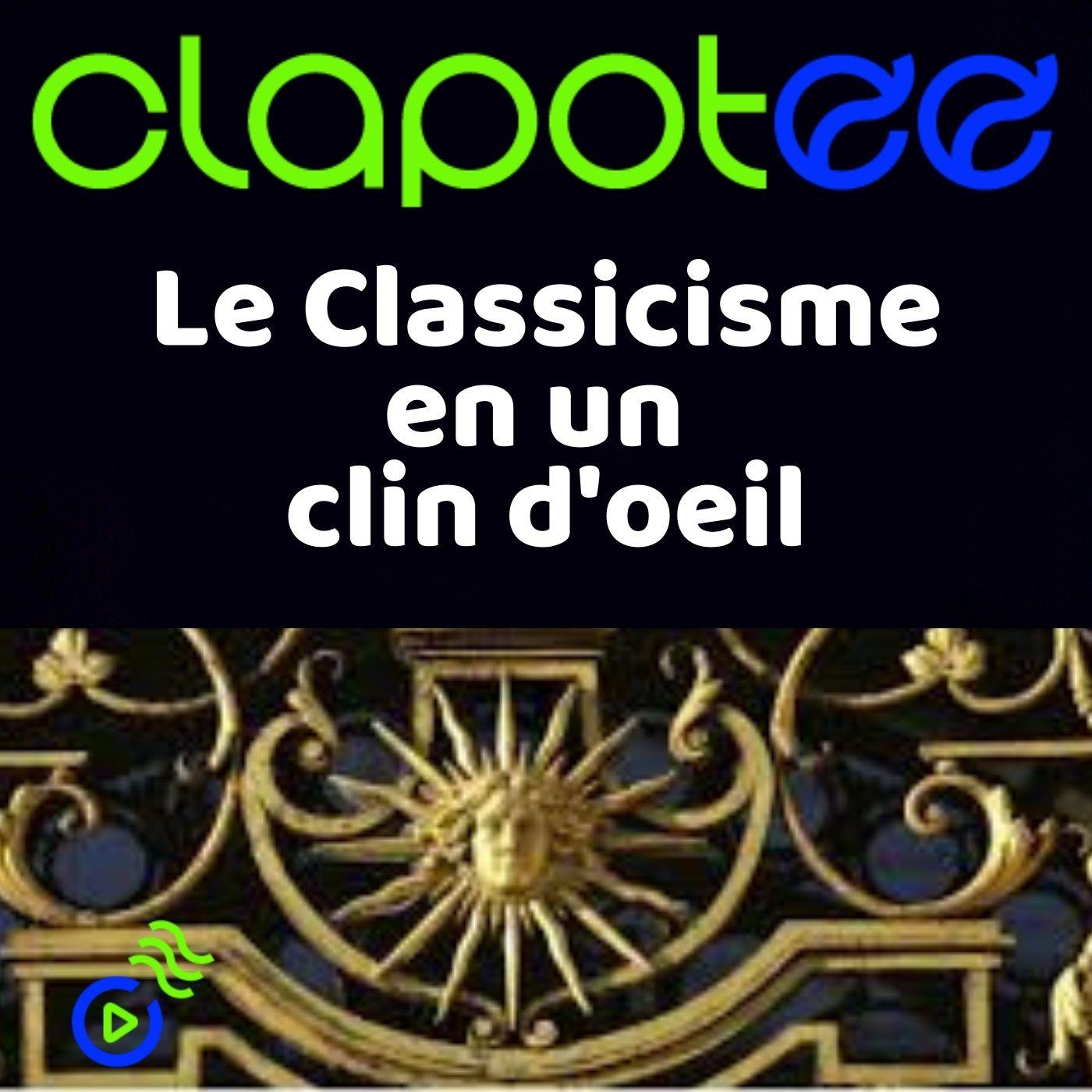 Le Classicisme en un clin d'œil !