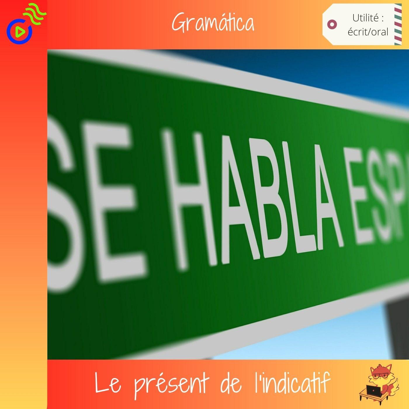 Le présent de l'indicatif en espagnol.