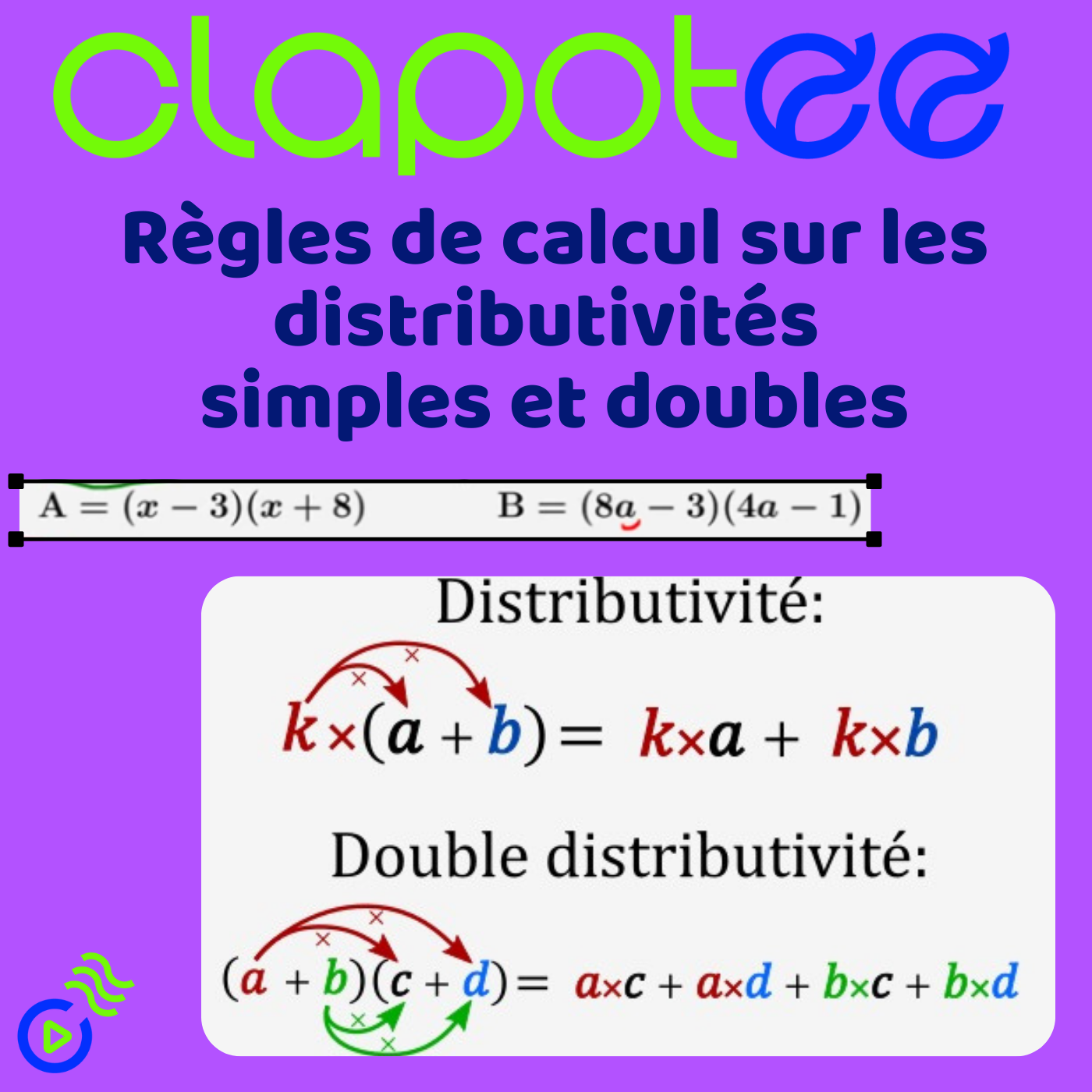 Règles de calcul sur les distributivités simples et doubles.