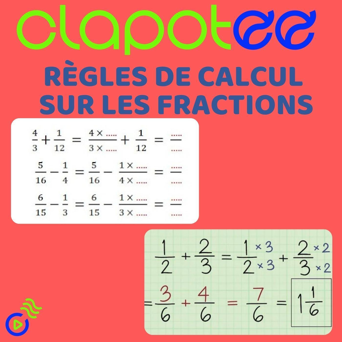 Règles de calcul sur les fractions.