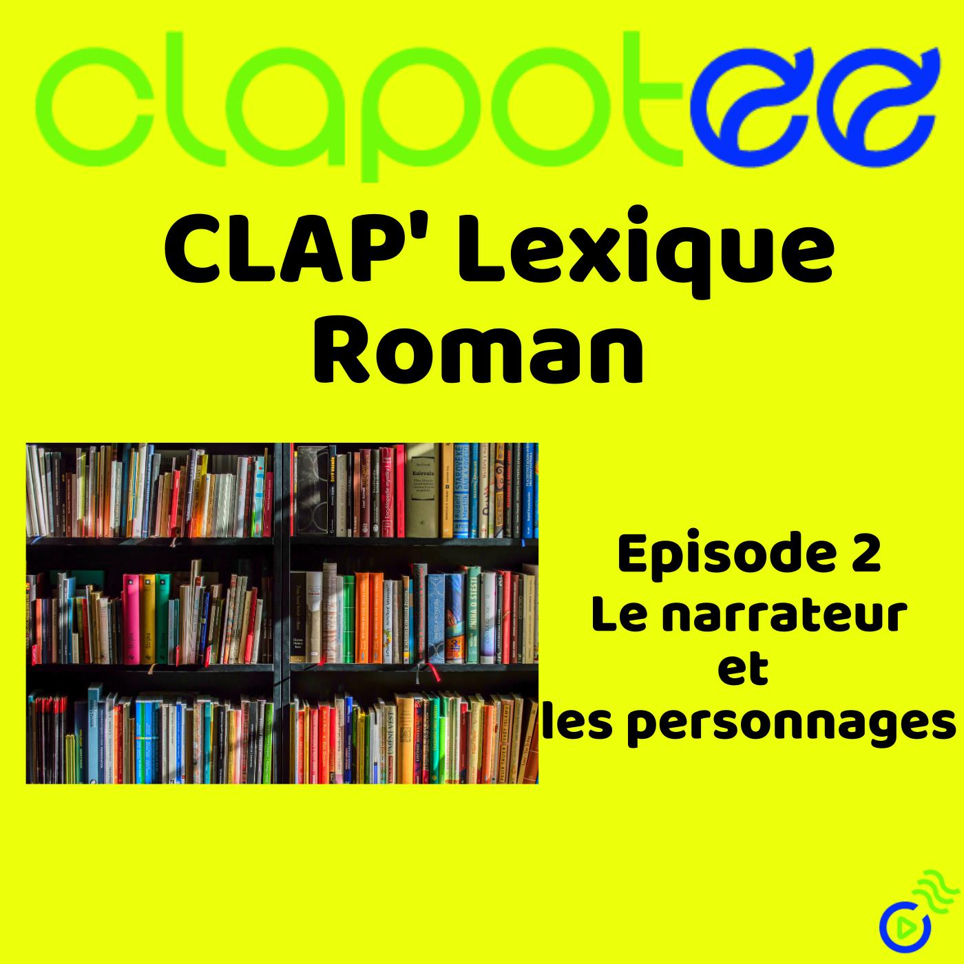 Episode 2 : Vous saurez tout sur le vocabulaire du roman !