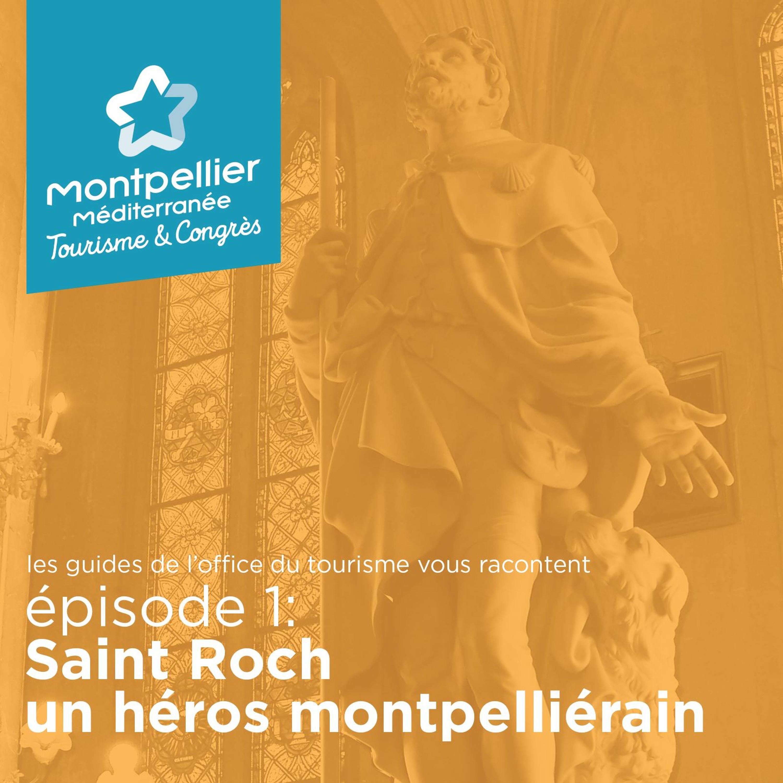 Épisode 1: Saint Roch un héros montpelliérain