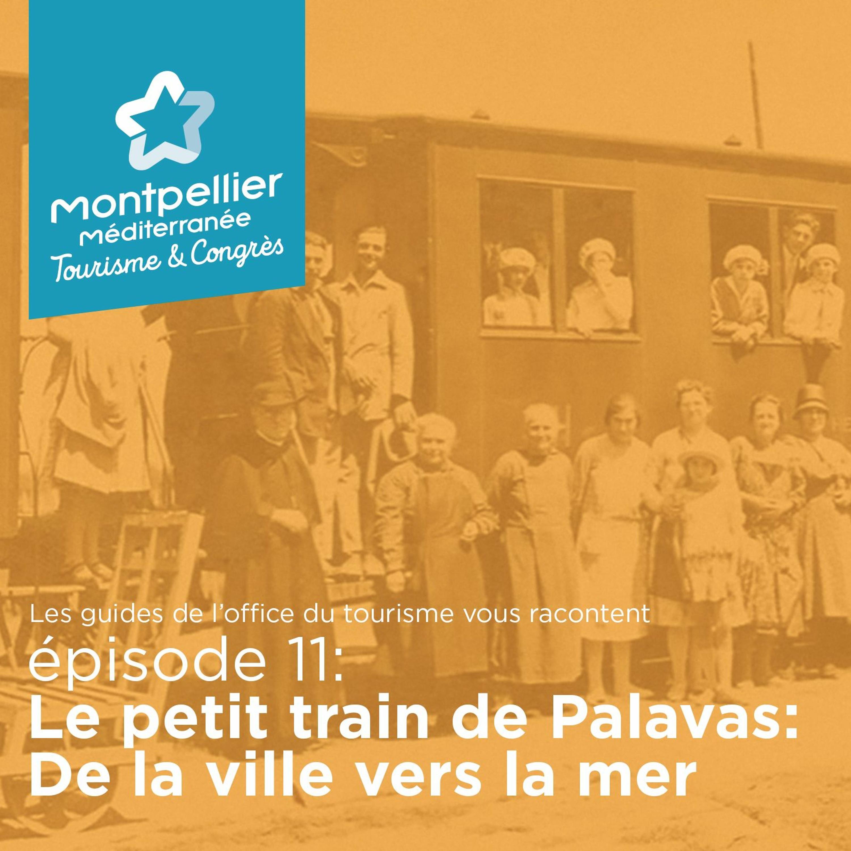 Épisode 11: Le Petit Train De Palavas: De La Ville Vers La Mer