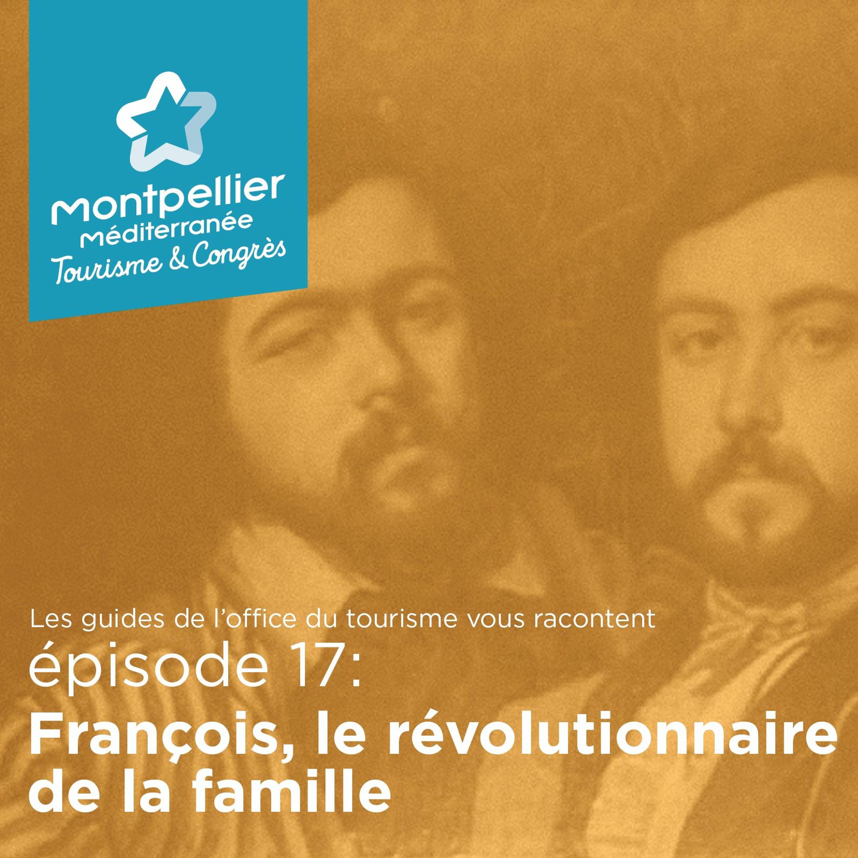 Épisode 17: François, le révolutionnaire de la famille