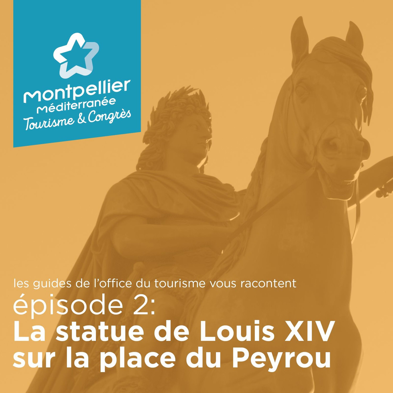 Épisode 2: La statue de Louis XIV sur la place du Peyrou