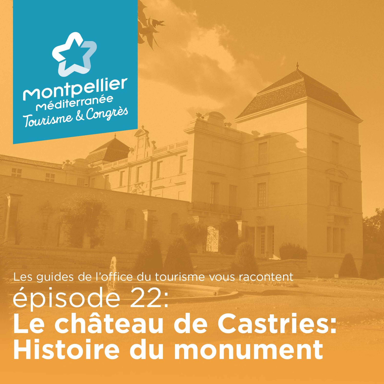 Épisode 22: Le château de Castries: Histoire du monument