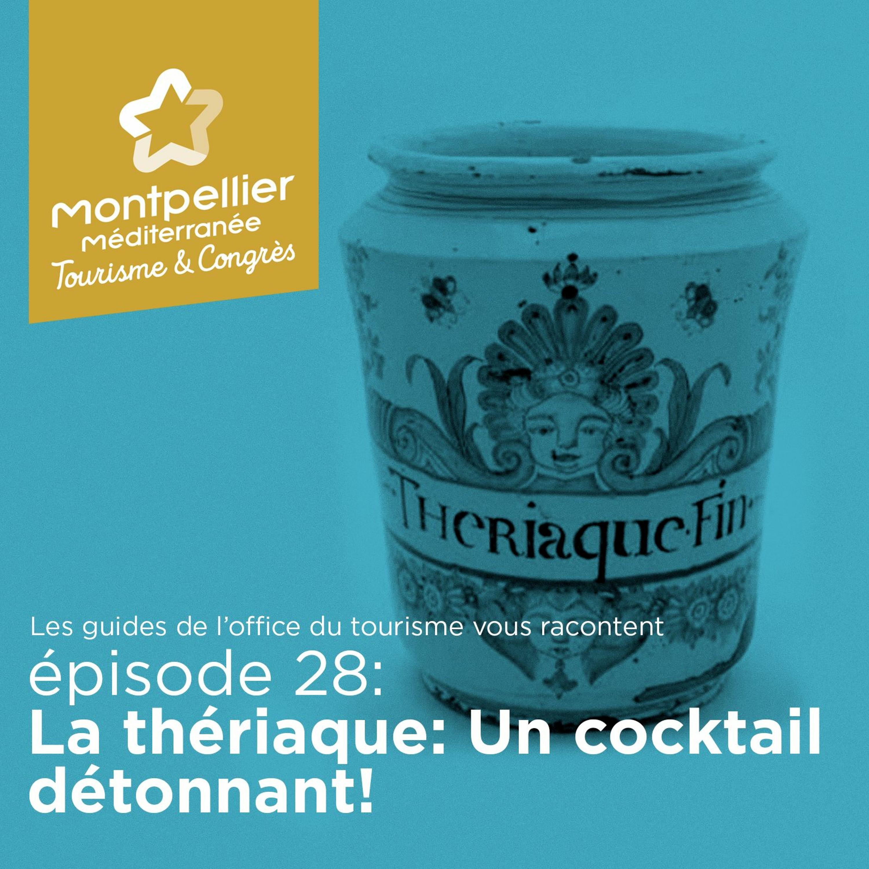 Épisode 28: La Thériaque: un cocktail détonnant!