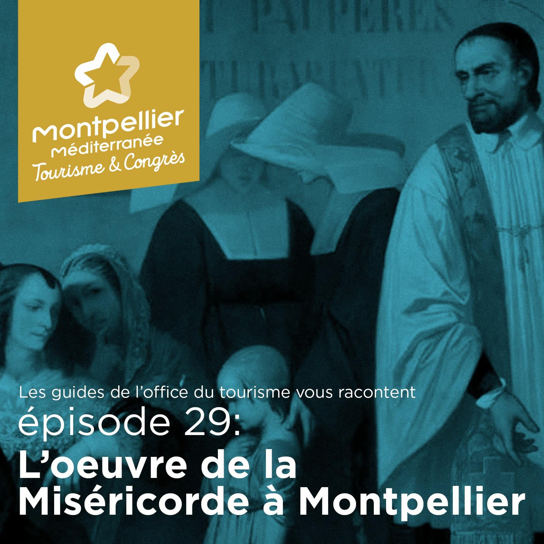 Épisode 29: L'oeuvre de la Miséricorde à Montpellier