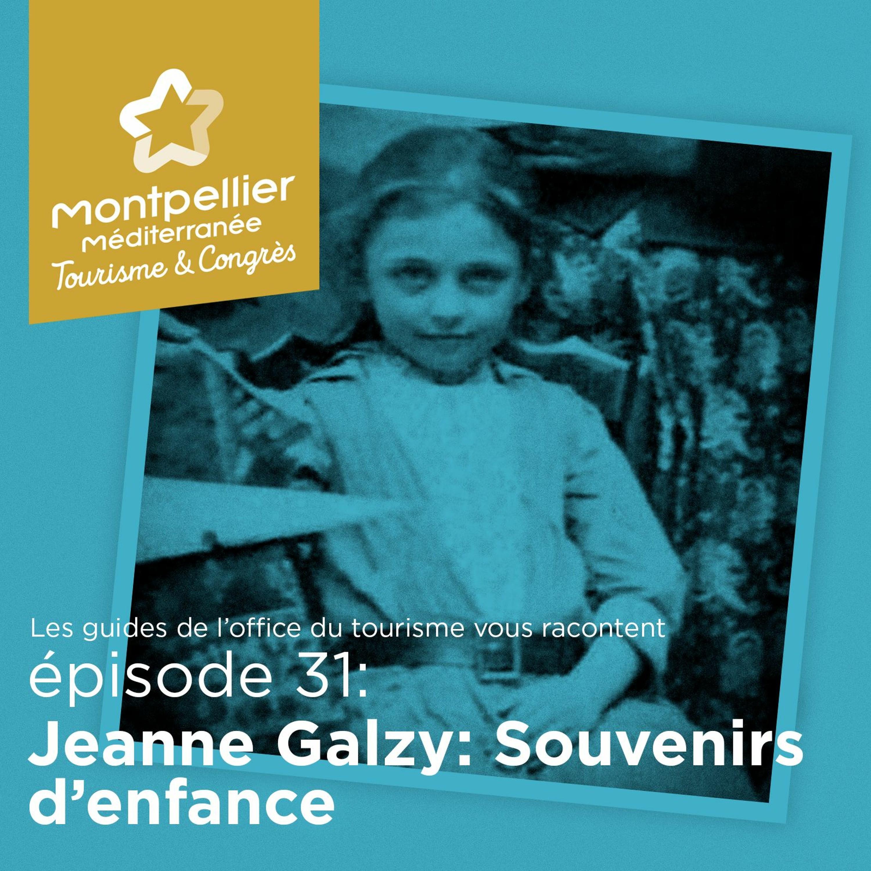Épisode 31: Jeanne Galzy: Souvenirs d'enfance