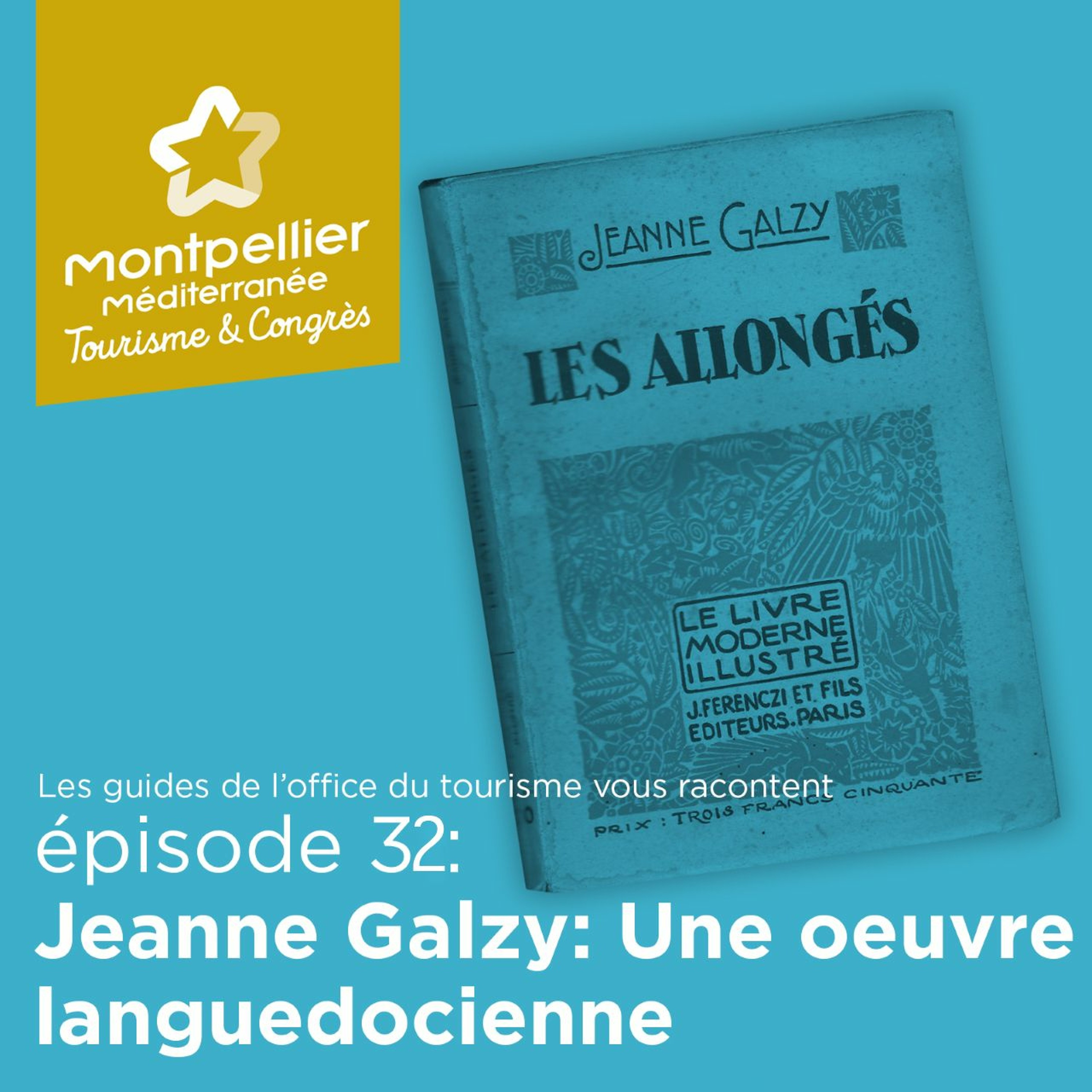 Épisode 32 Jeanne Galzy Une Oeuvre Languedocienne