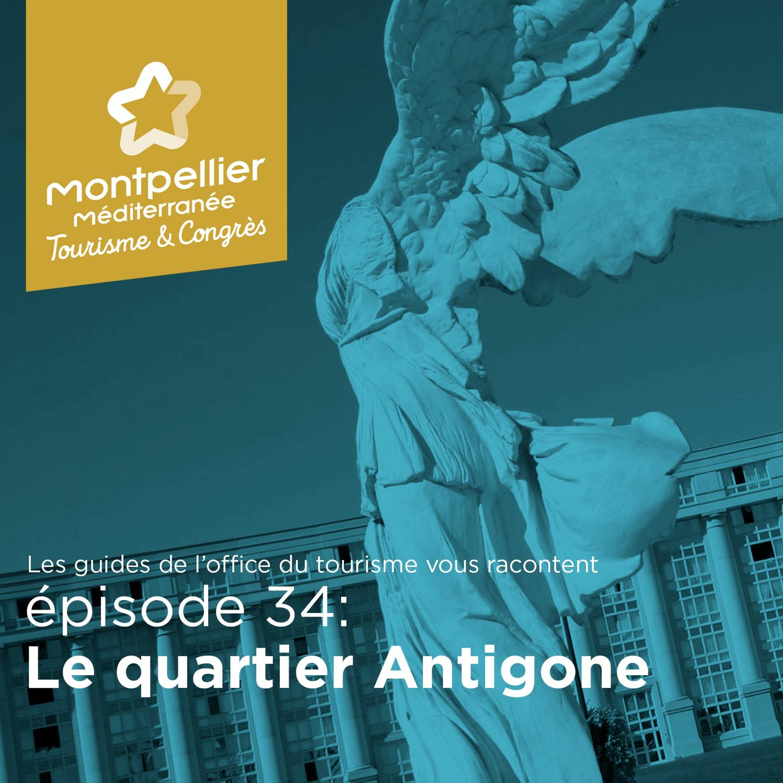 Épisode 34: Le quartier Antigone