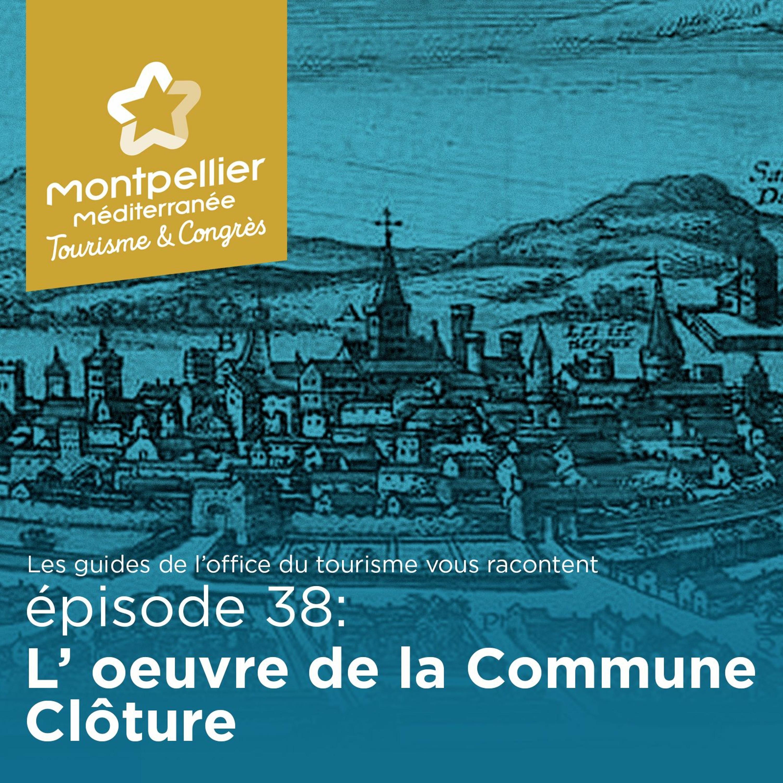 Épisode 38: L'oeuvre de la Commune Clôture