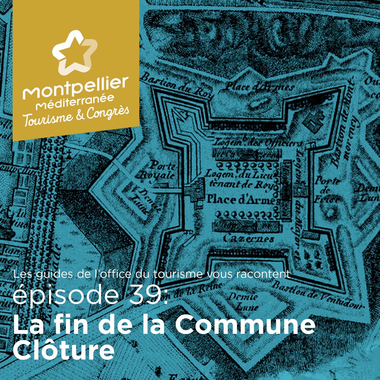 Épisode 39: La fin de la Commune Clôture