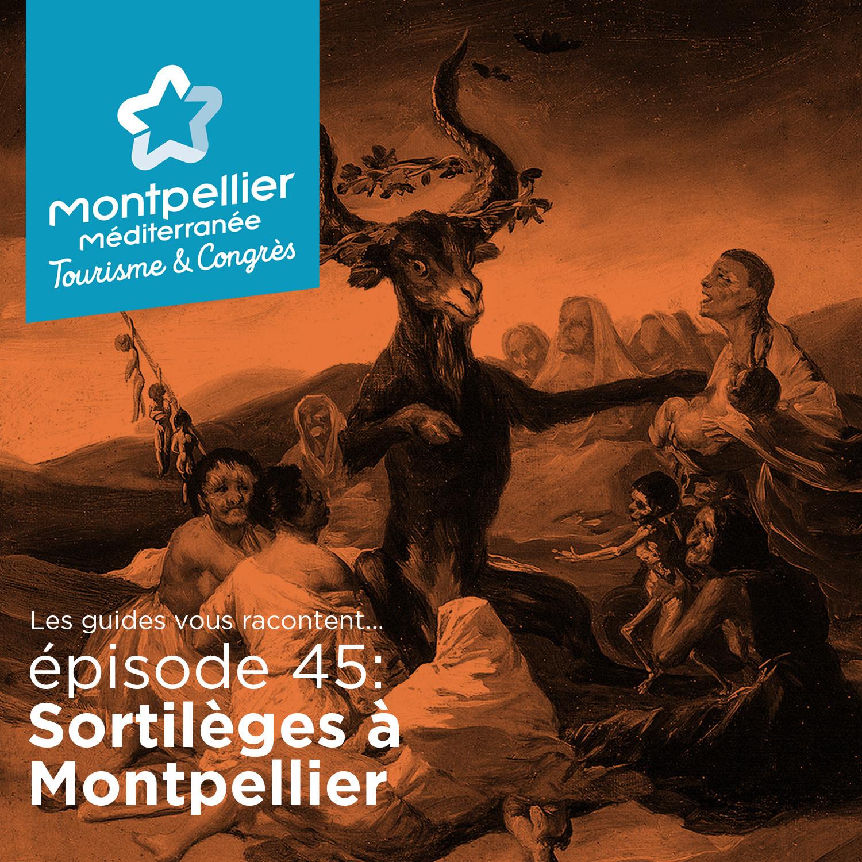Episode 45: Sortilèges à Montpellier