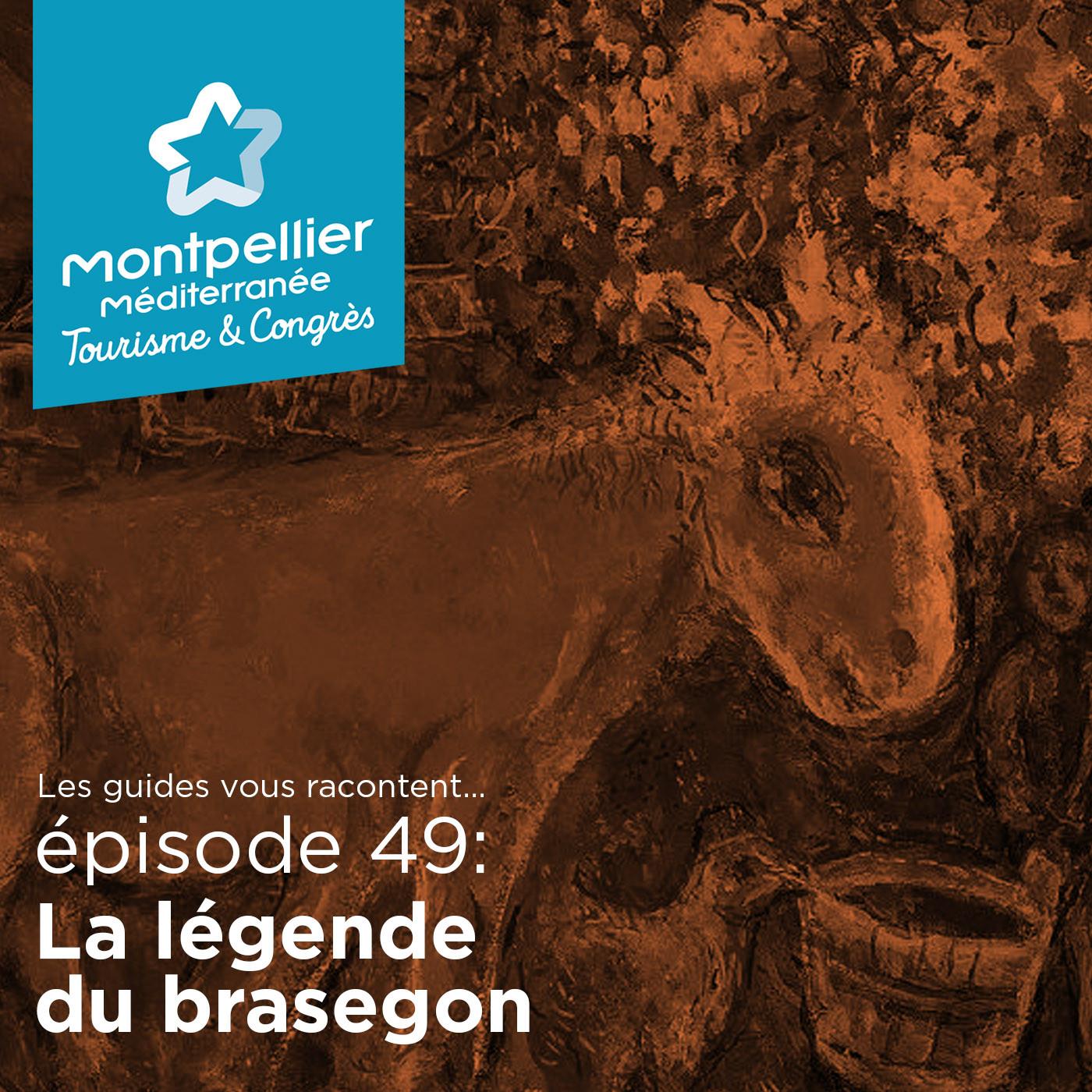 Episode 49: La légende du brasegon