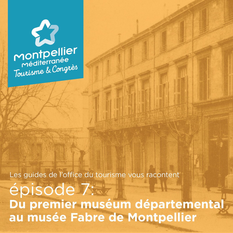 Épisode 7: Du premier muséum départemental au Musée Fabre De Montpellier